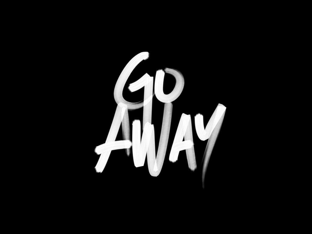 Photo Collection Go Away Wallpaper