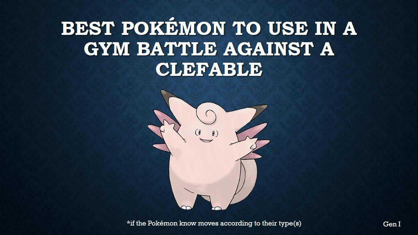 The best Pokémon to use in a gym battle against Clefable - YouTube