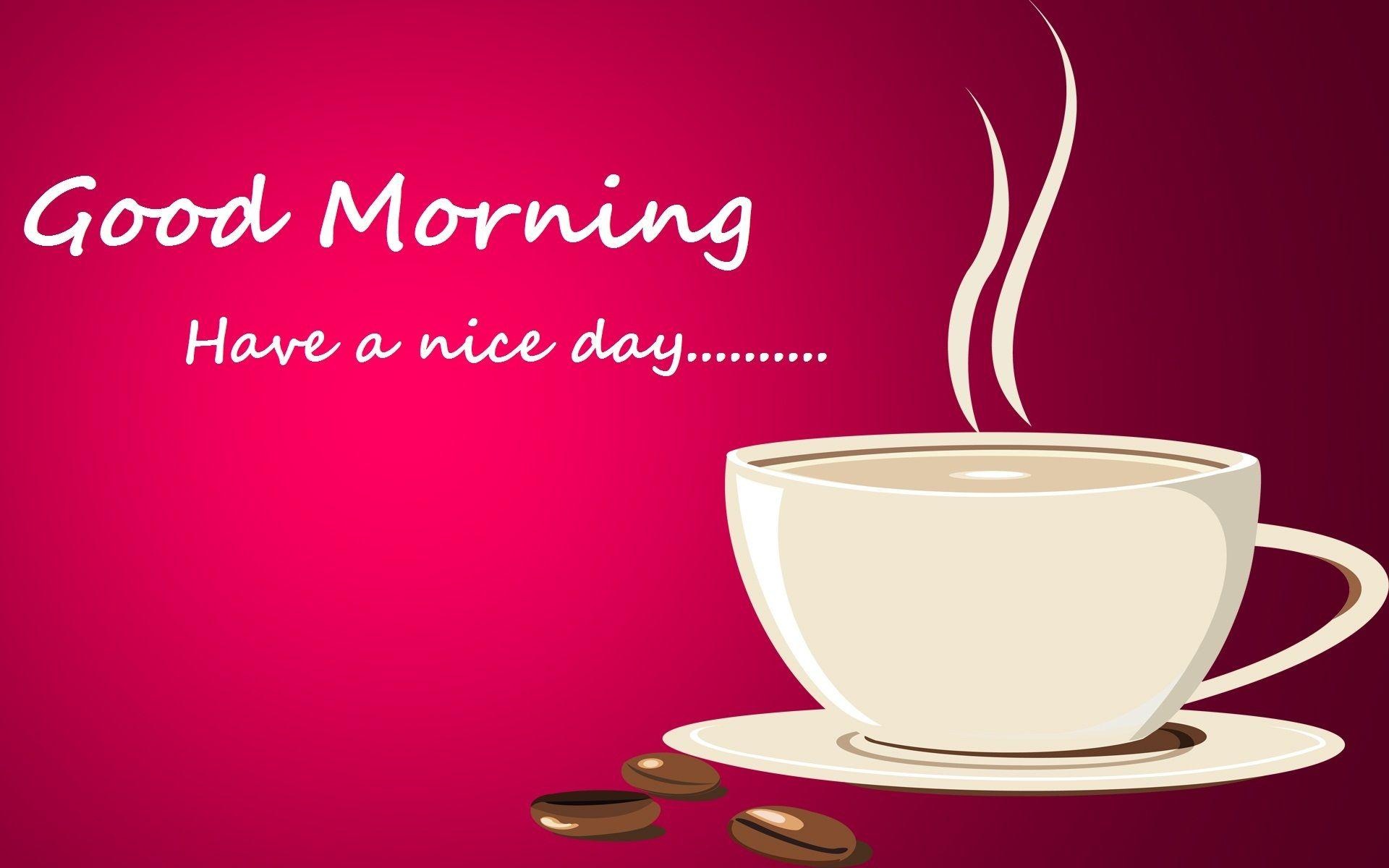 Good Morning Have A Nice Day Wallpapers 26