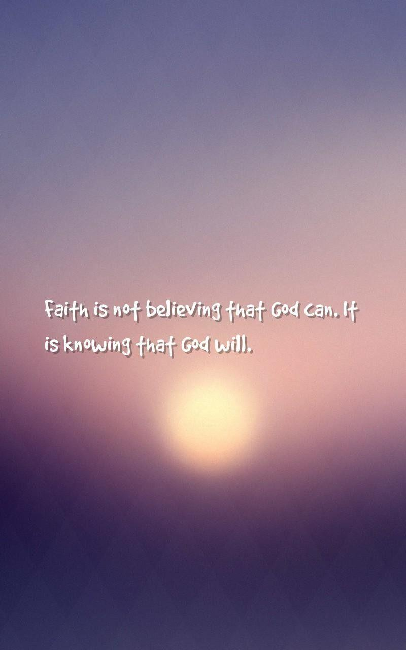 god, will Quotes Wallpapers - Faith is not believing that God can ...
