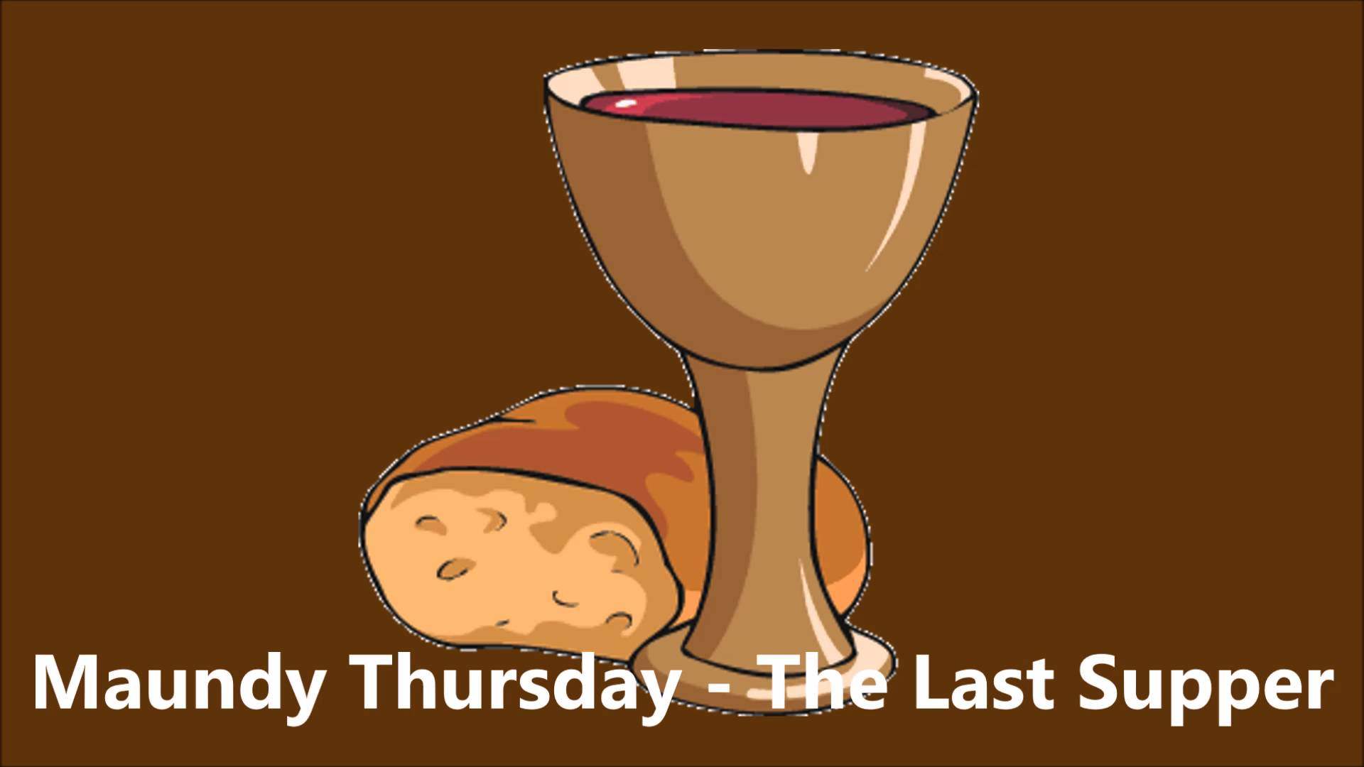 Maundy Thursday The Last Supper - YouTube