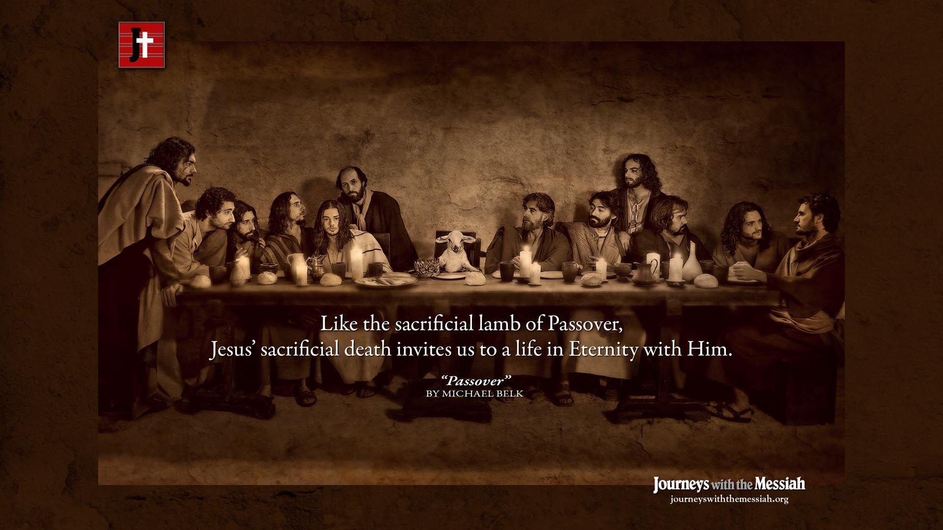 Passover – Wallpaper – Journeys with the Messiah – Images to ...