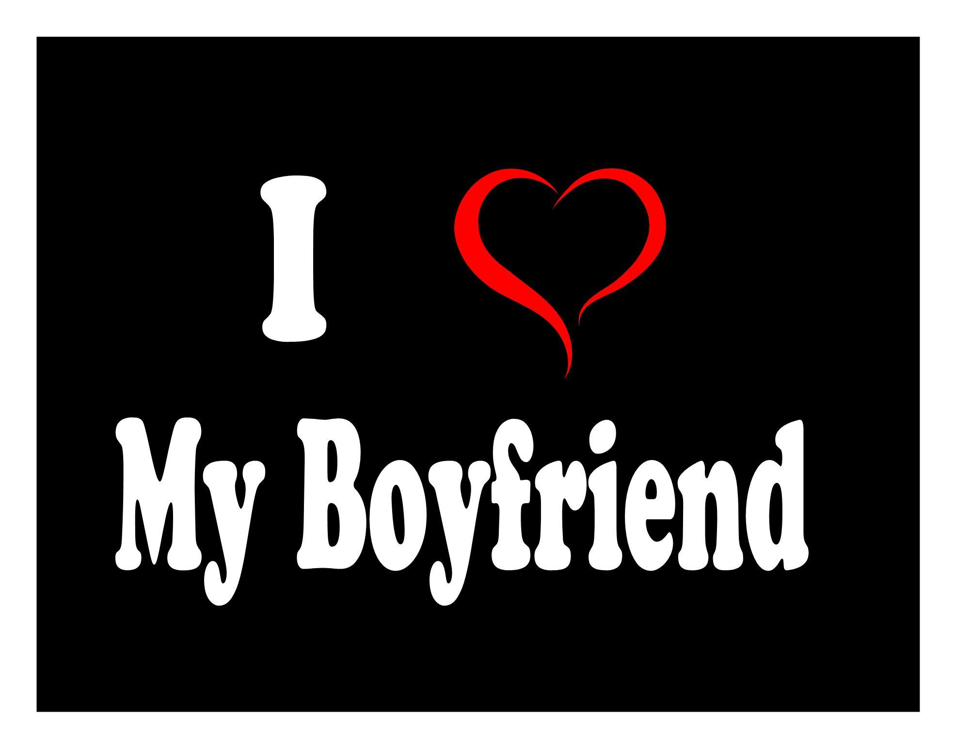 I Love My Boyfriend Wallpapers Wallpaper Cave