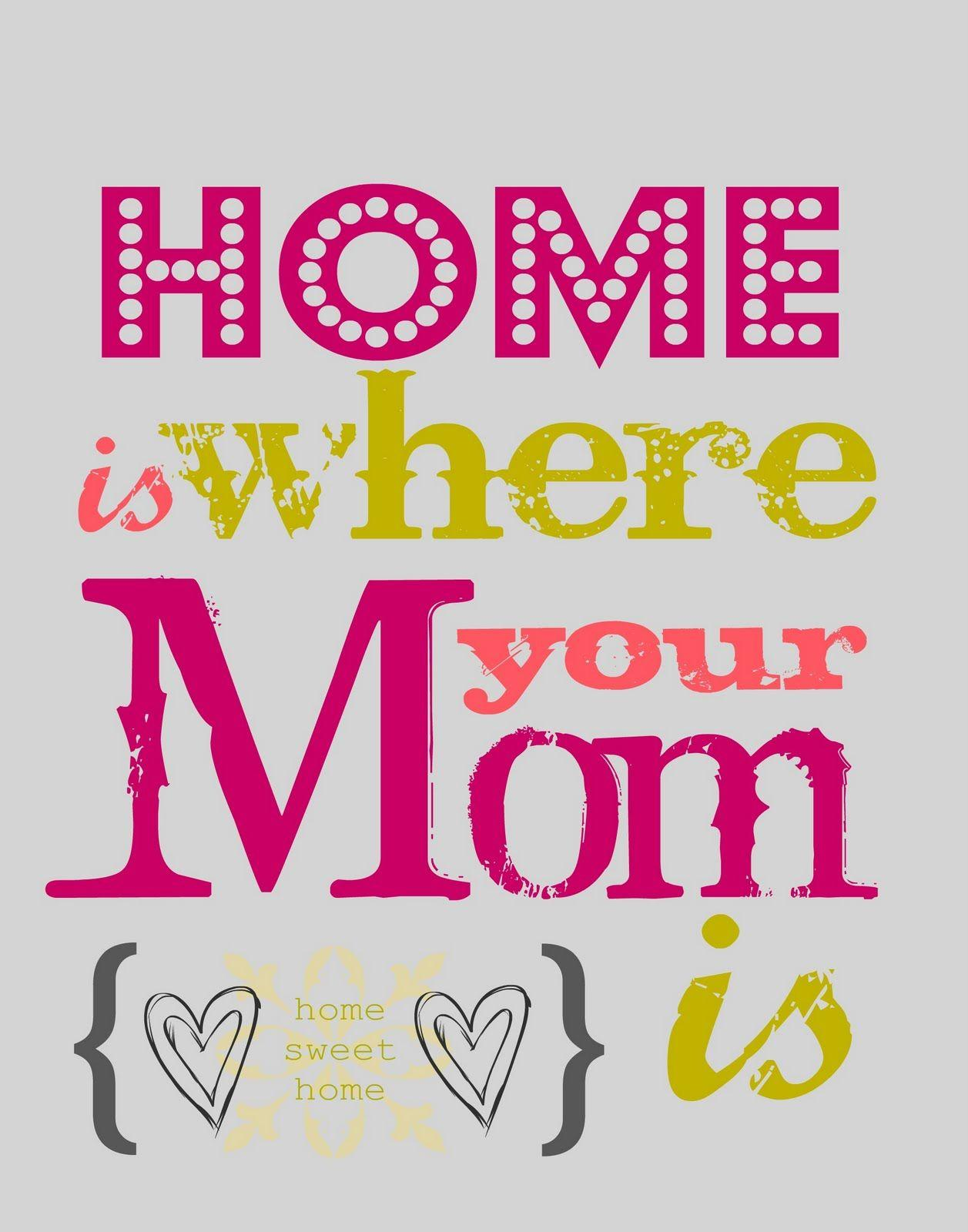 Home Is Where Your Mom Is - HD Wallpapers