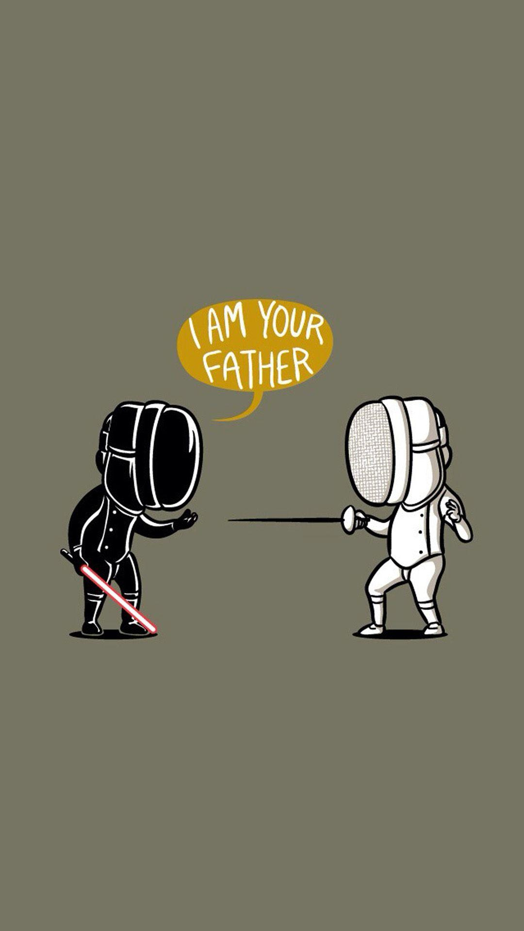 Star Wars Wallpapers Fencing Star Wars I Am Your Father iPhone 6 ...