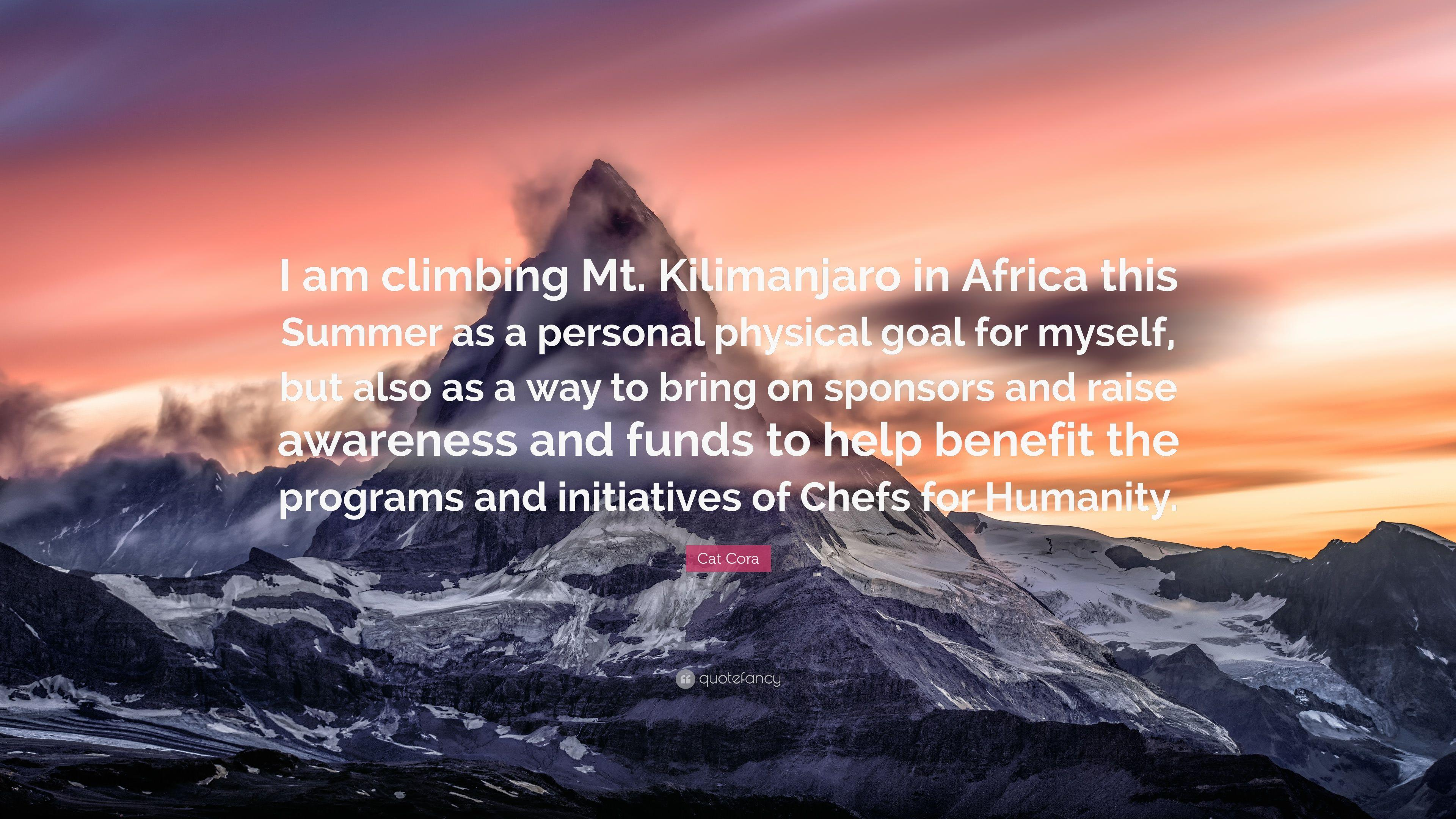 "Cat Cora Quote: ""I am climbing Mt. Kilimanjaro in Africa this Summer"