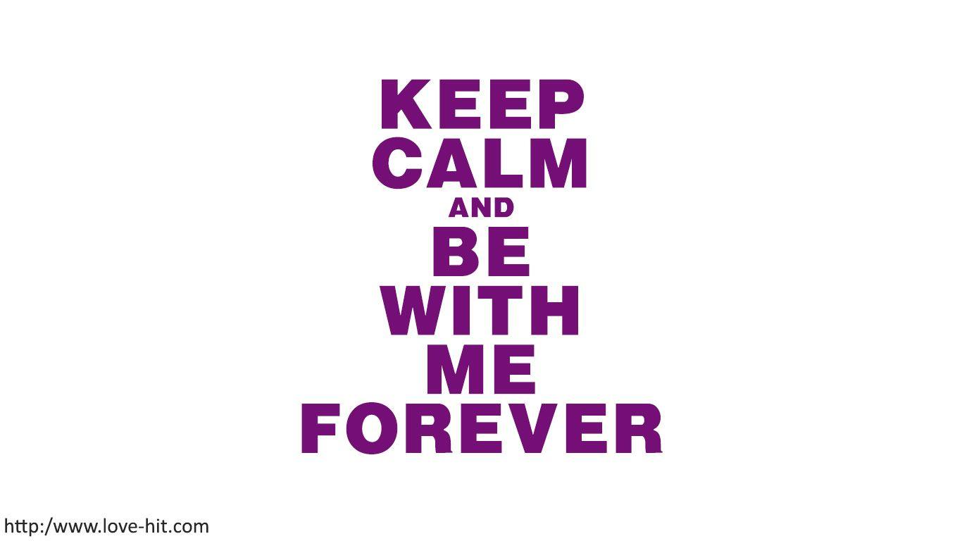 calm and be with me forever
