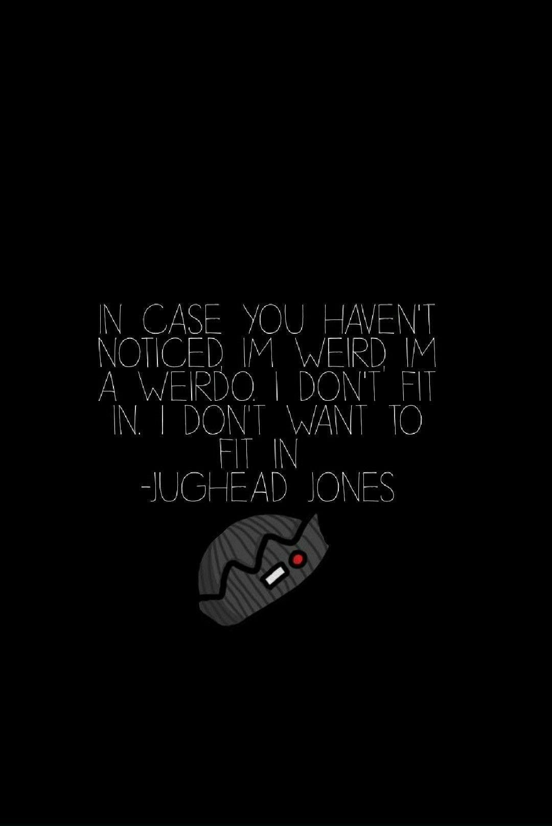 Made myself a Jughead Jones Quote wallpaper! Completely in love with .