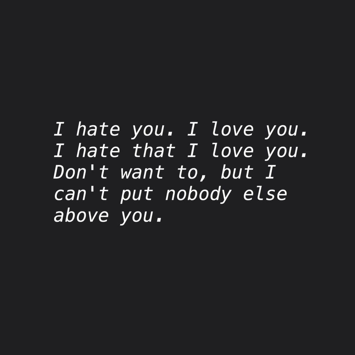 Hate You Love Quotes I