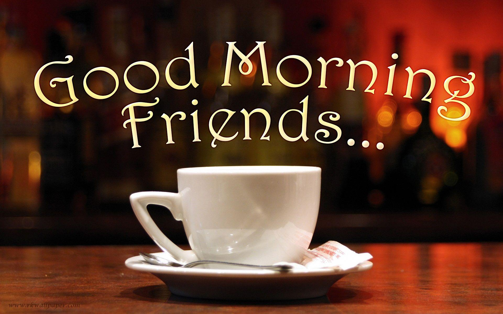 Good Morning Friend Wallpapers ...