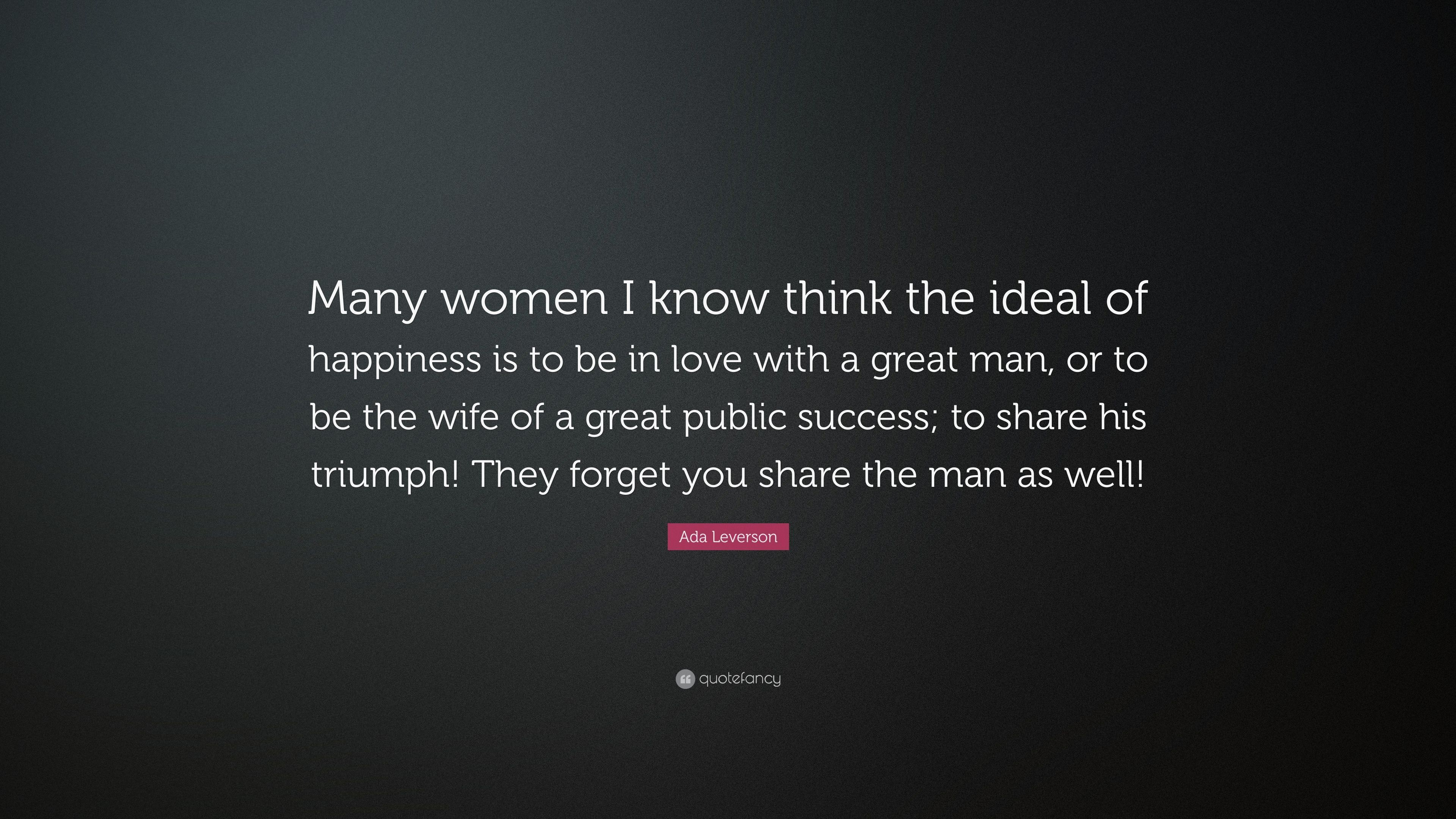 "Ada Leverson Quote: ""Many women I know think the ideal of happiness"