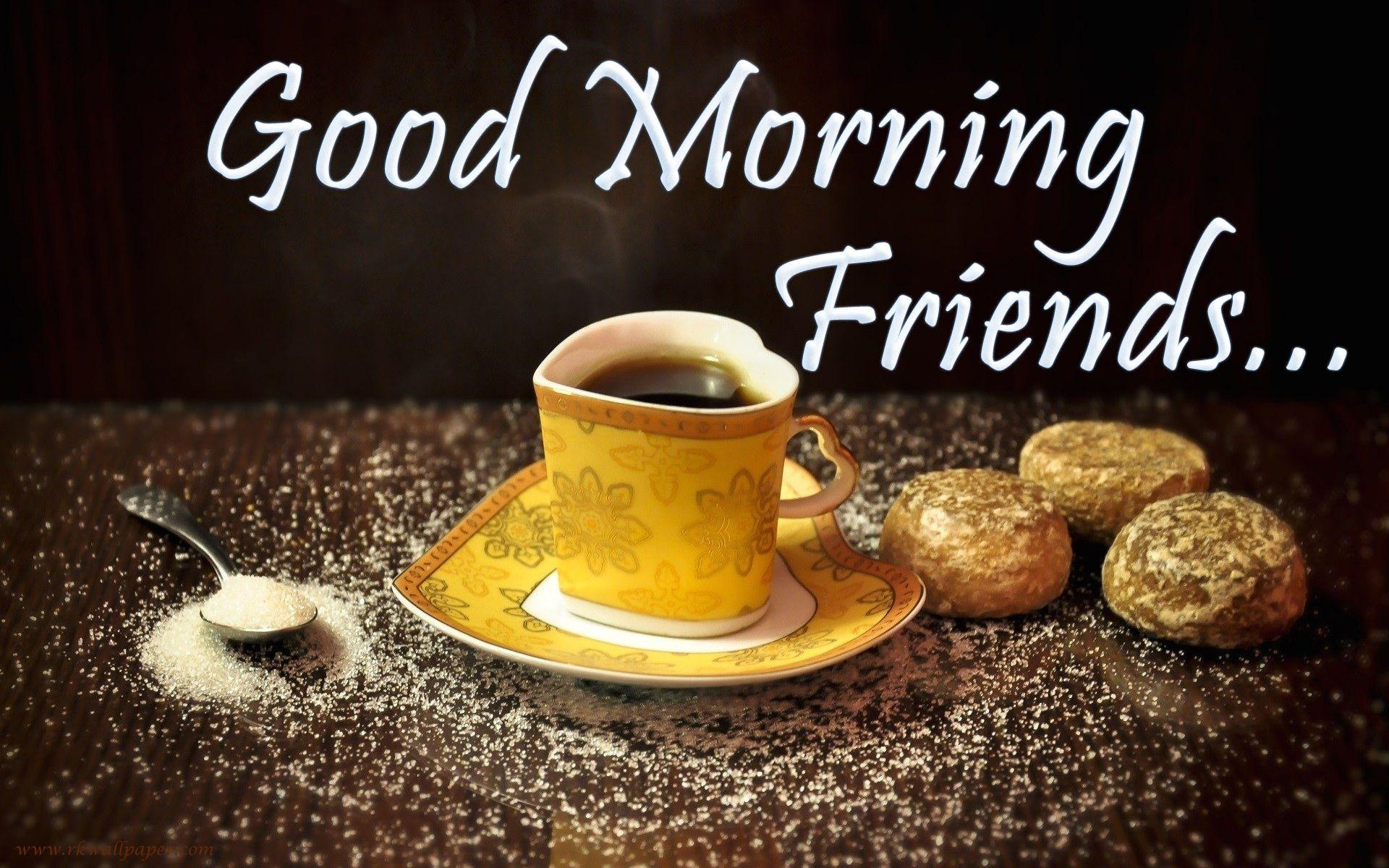 Good Morning Friend Wallpapers Wallpaper Cave