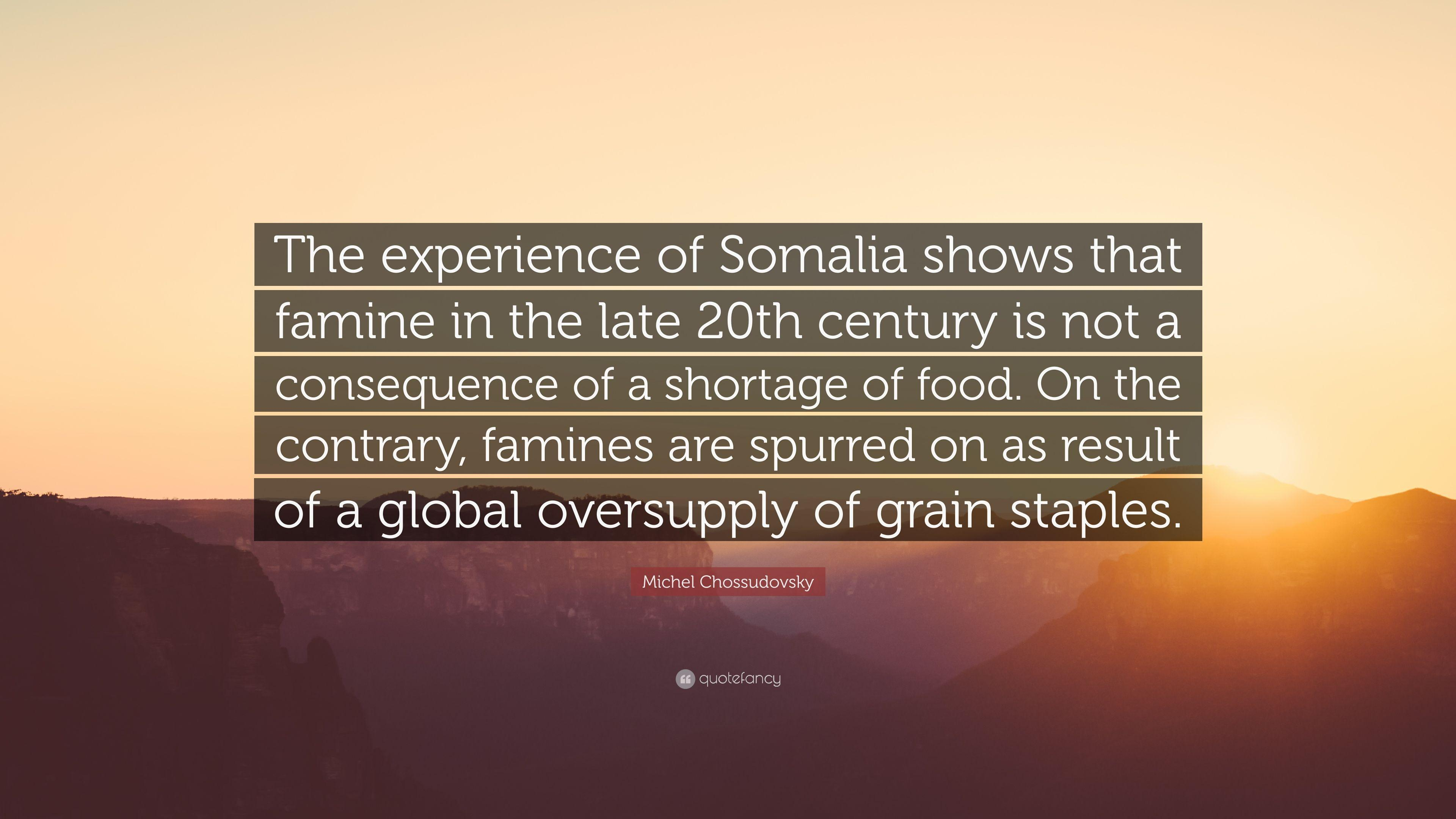 "Michel Chossudovsky Quote: ""The experience of Somalia shows that ..."