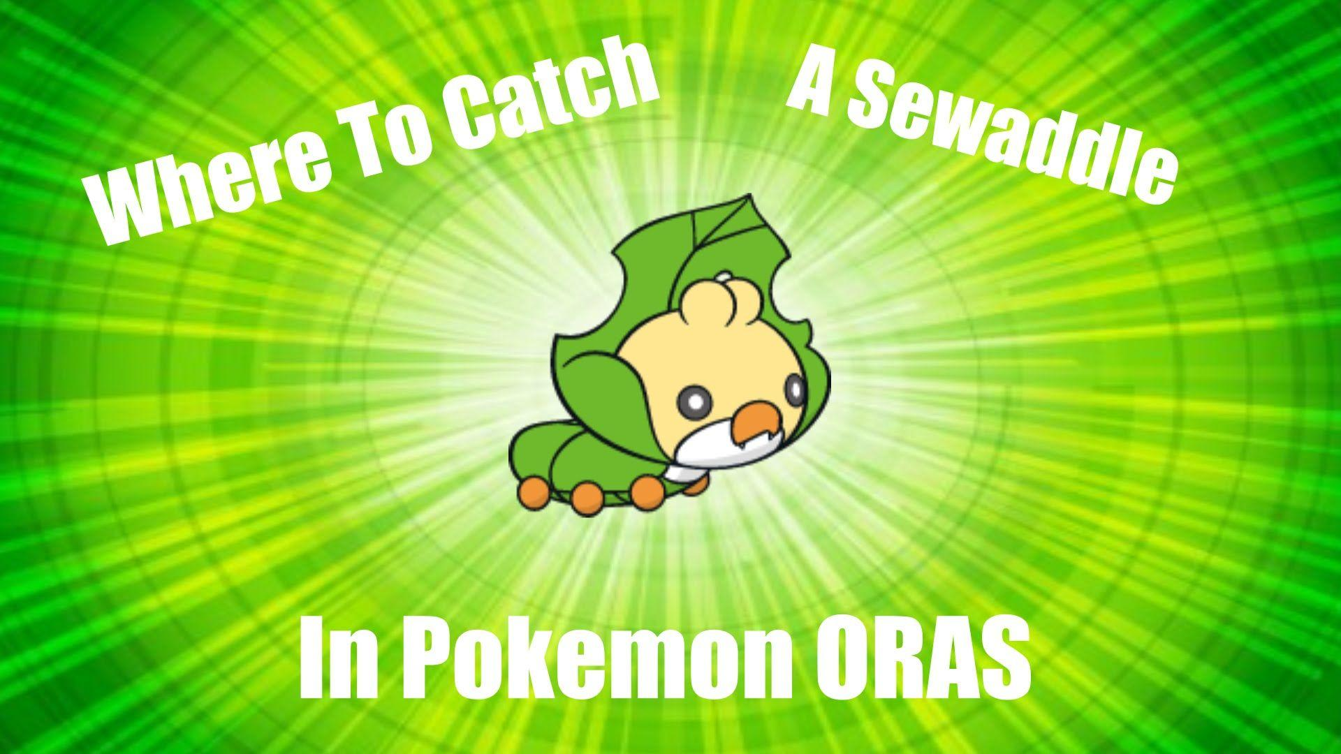 Where to catch a sewaddle in pokemon omega ruby and alpha saphire ...