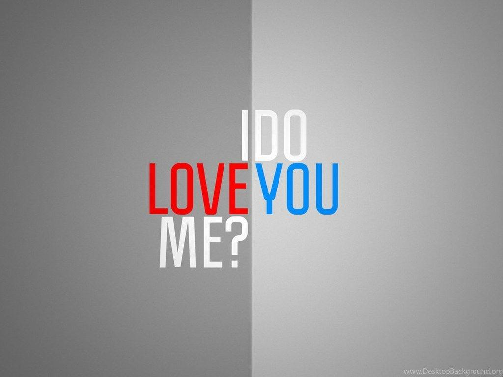 Do You Love Me Wallpapers - Wallpaper Cave