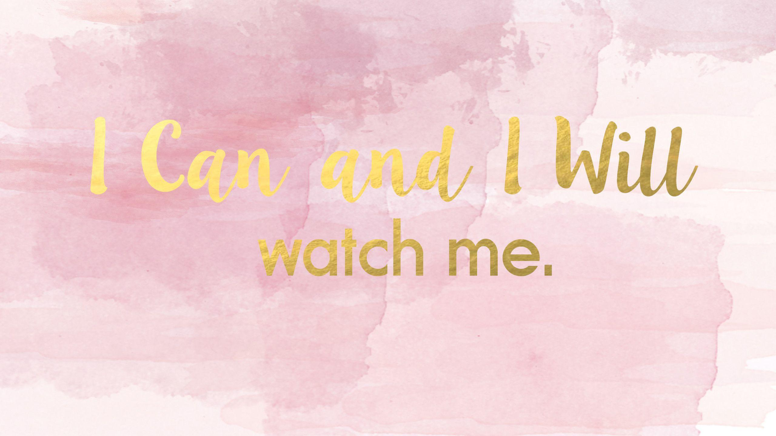 2560x1440 I Can And I Will desktop wallpapers pink pastel and gold