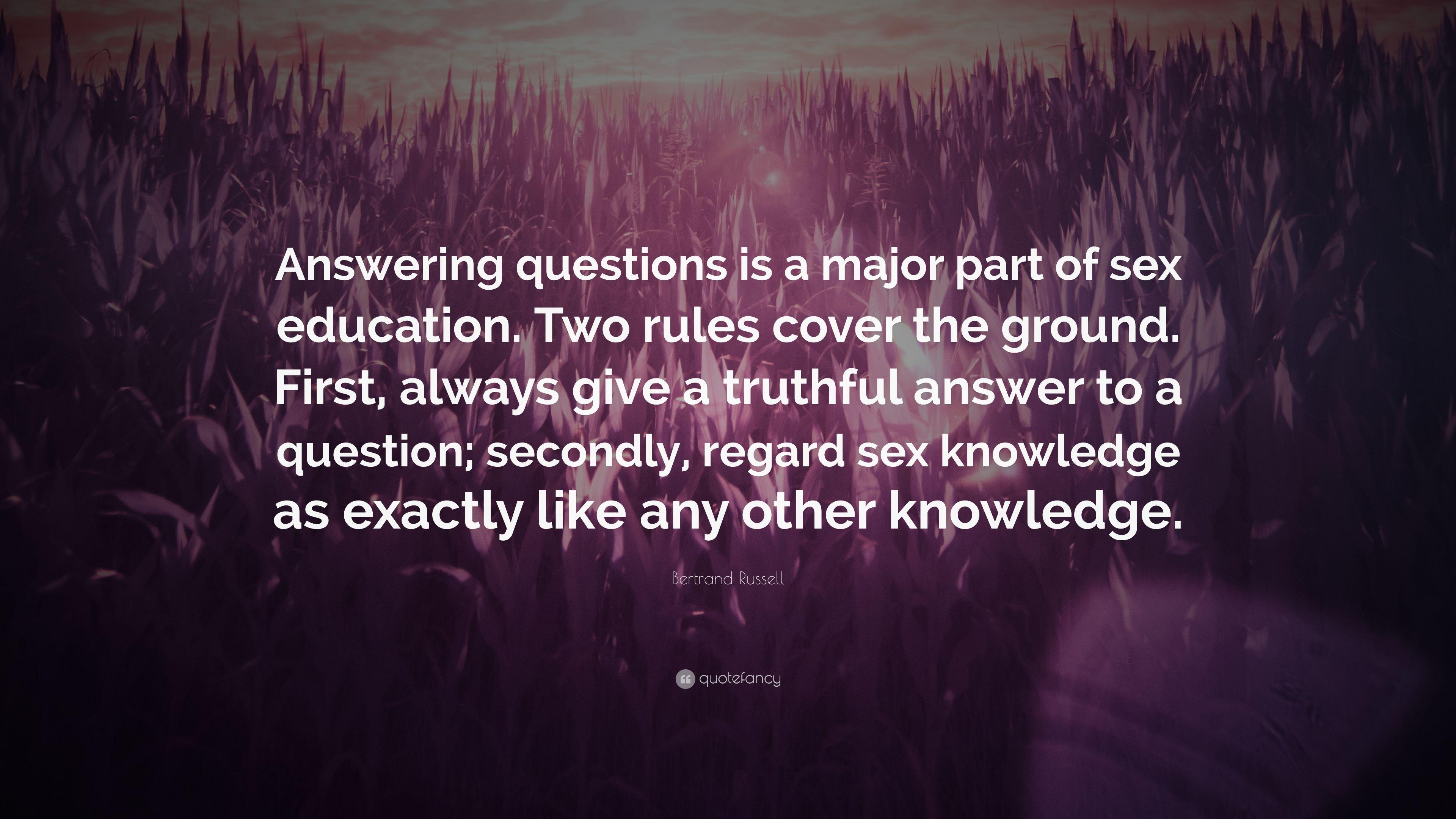 "Bertrand Russell Quote: ""Answering questions is a major part of sex"