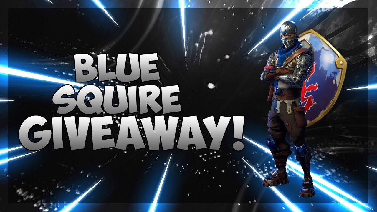 BLUE SQUIRE GIVEAWAY! Fortnite Battle Royale READ DESC - YouTube