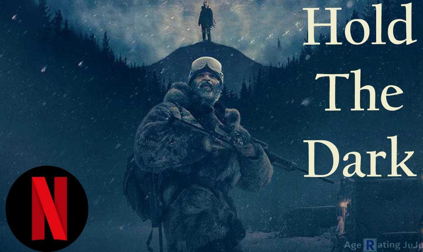 Hold The Dark Age Rating