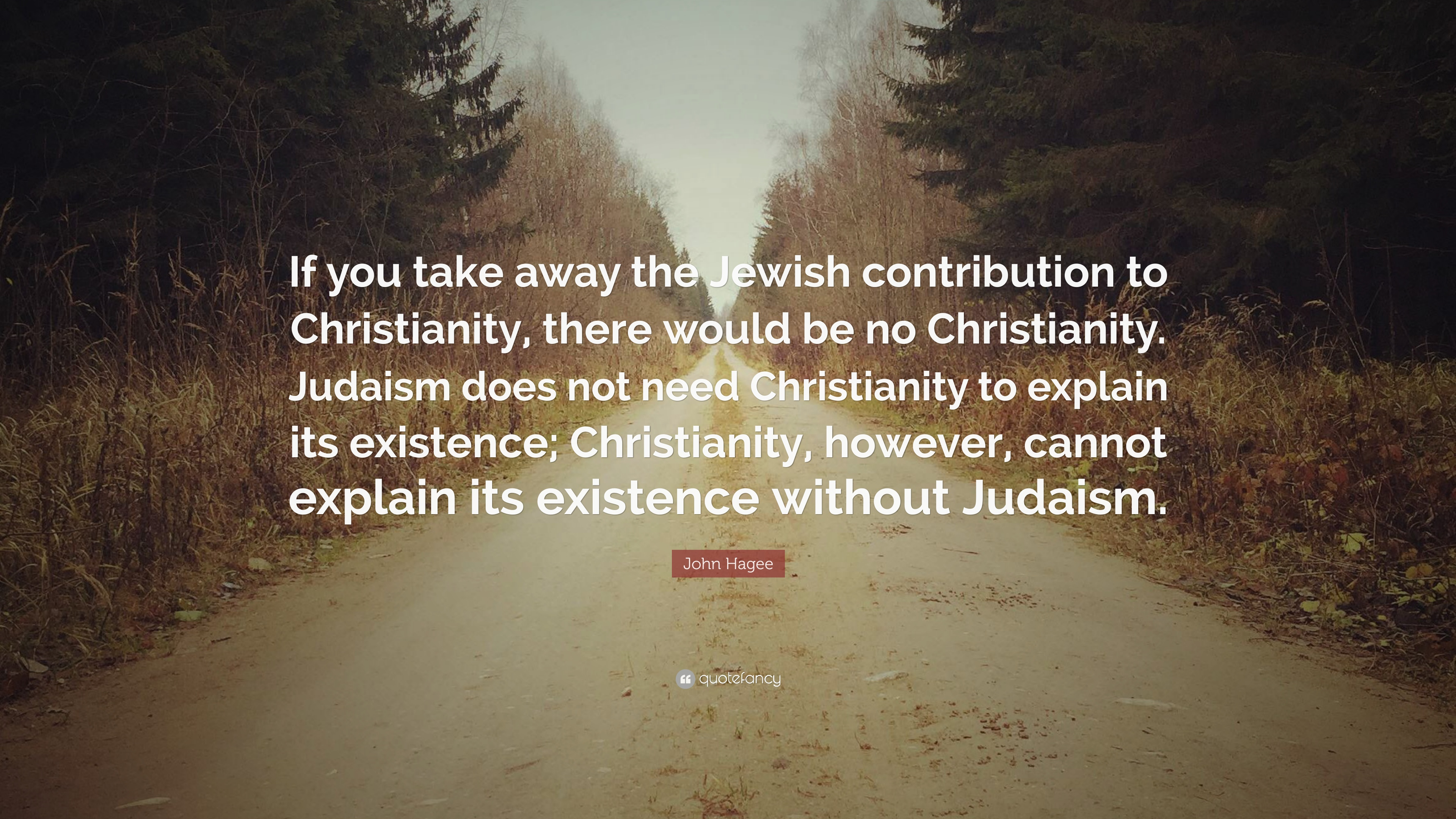 "John Hagee Quote: ""If you take away the Jewish contribution to"