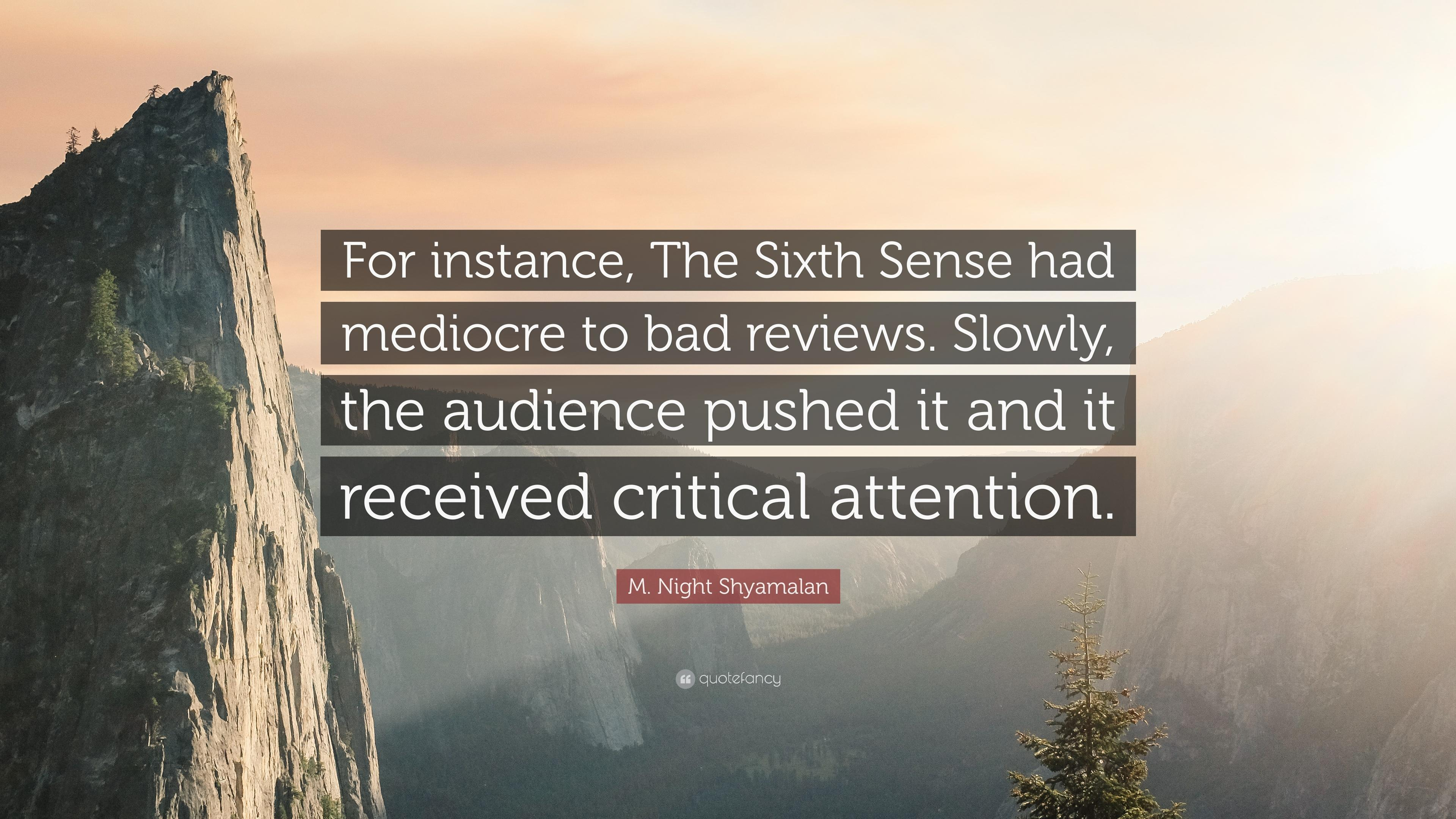"M. Night Shyamalan Quote: ""For instance, The Sixth Sense had"
