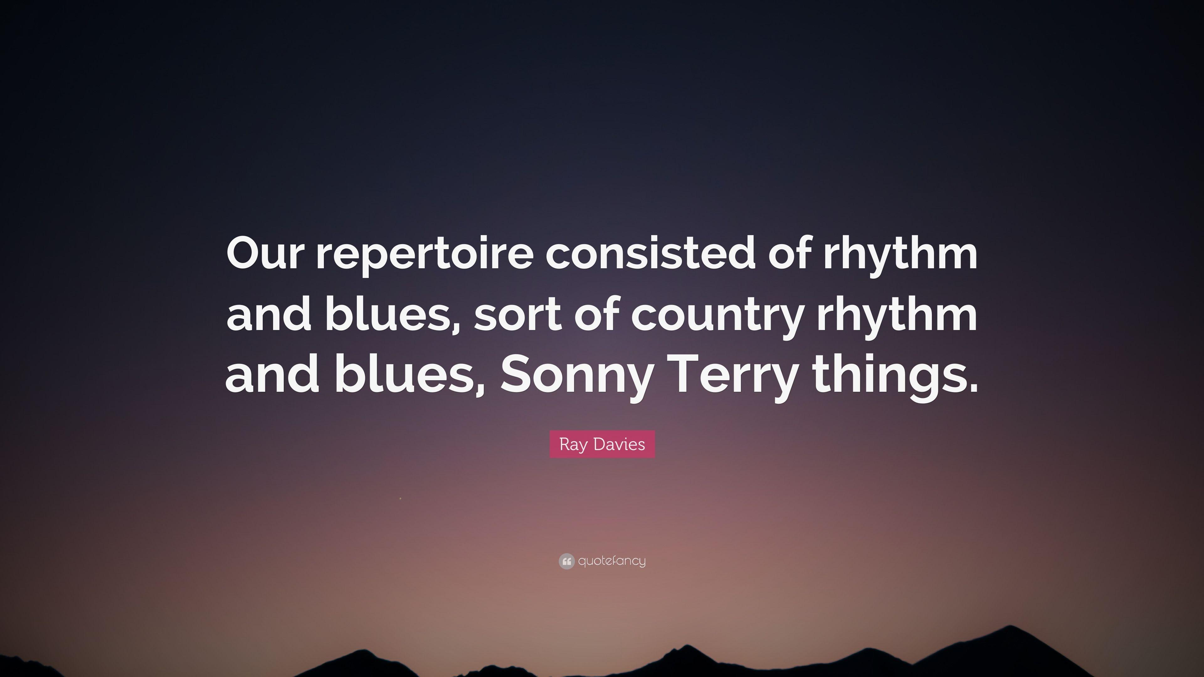 "Ray Davies Quote: ""Our repertoire consisted of rhythm and blues"