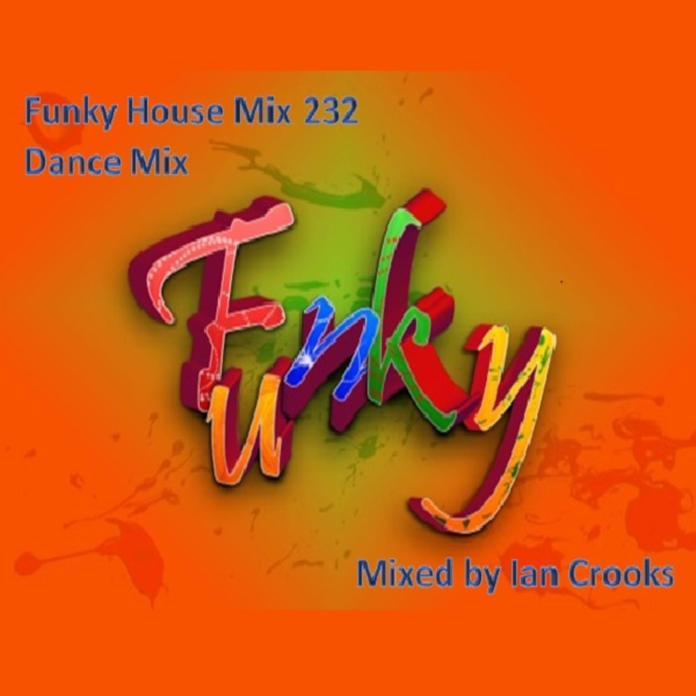 Funky House Mix 232