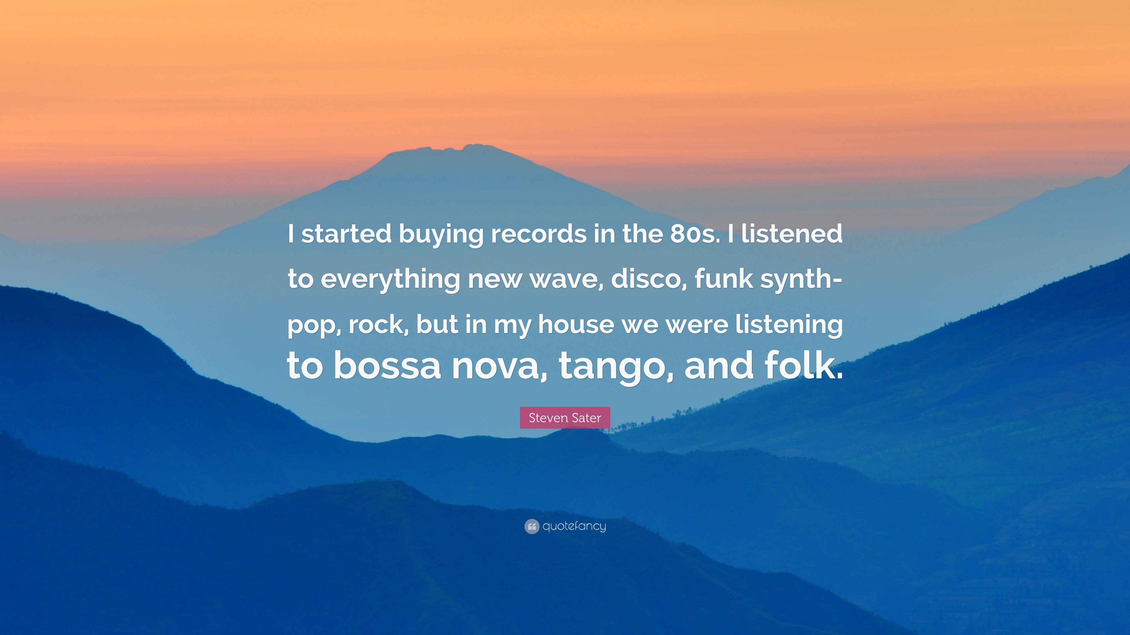 "Steven Sater Quote: ""I started buying records in the 80s. I listened"