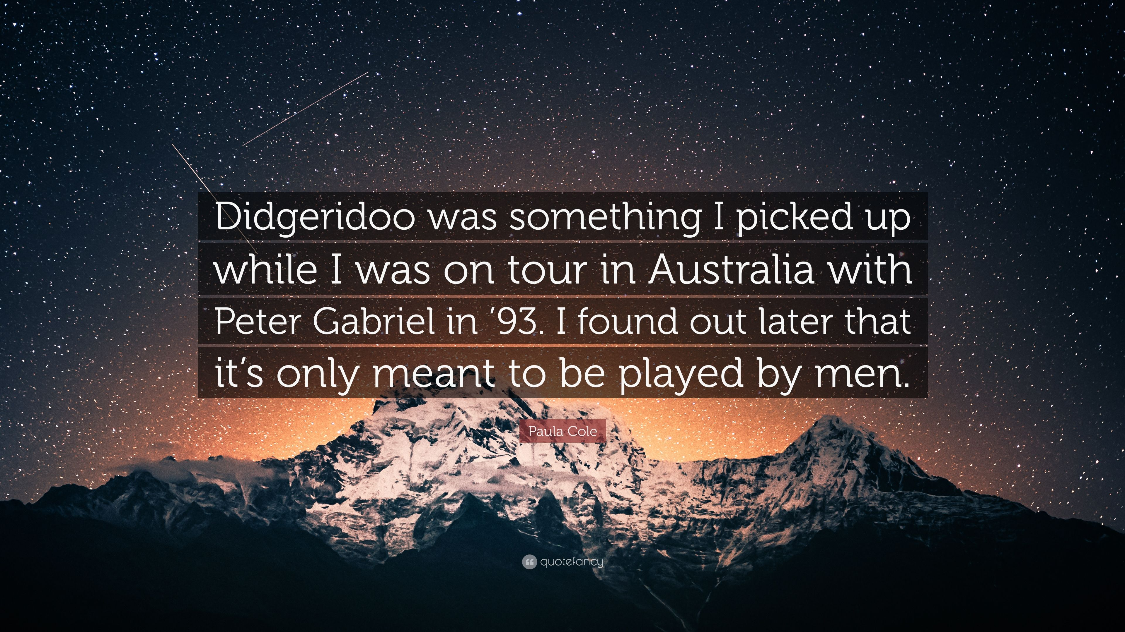 "Paula Cole Quote: ""Didgeridoo was something I picked up while I was ..."