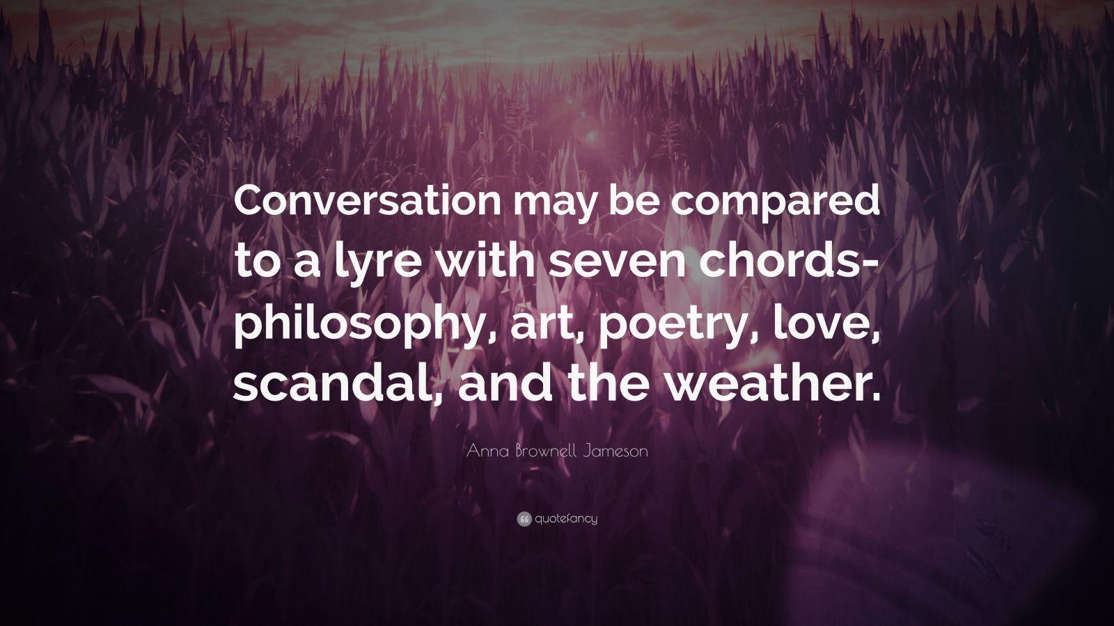 "Anna Brownell Jameson Quote: ""Conversation may be compared to a lyre"