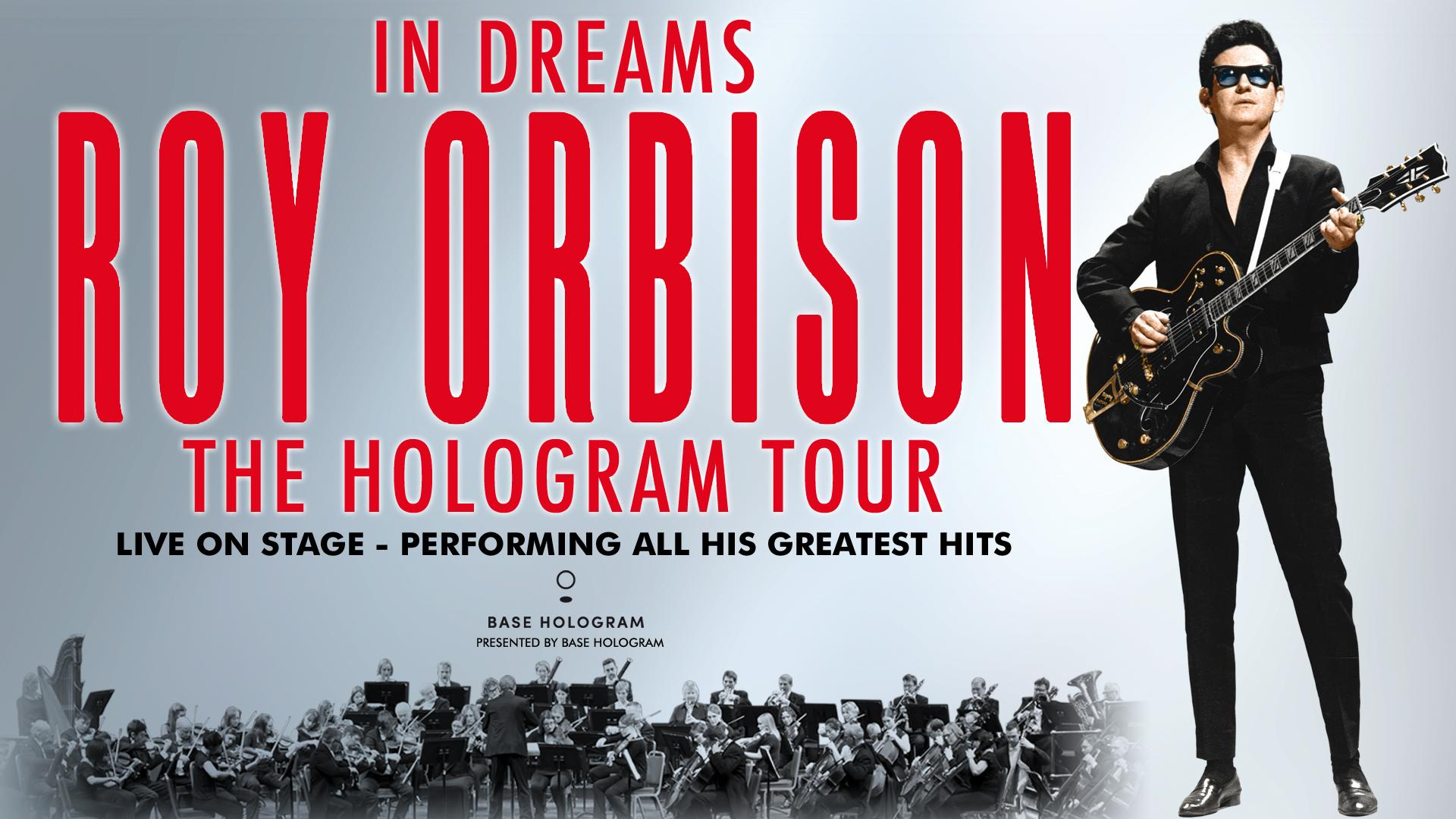 IN DREAMS: ROY ORBISON IN CONCERT: THE HOLOGRAM TOUR AT THE WILTERN