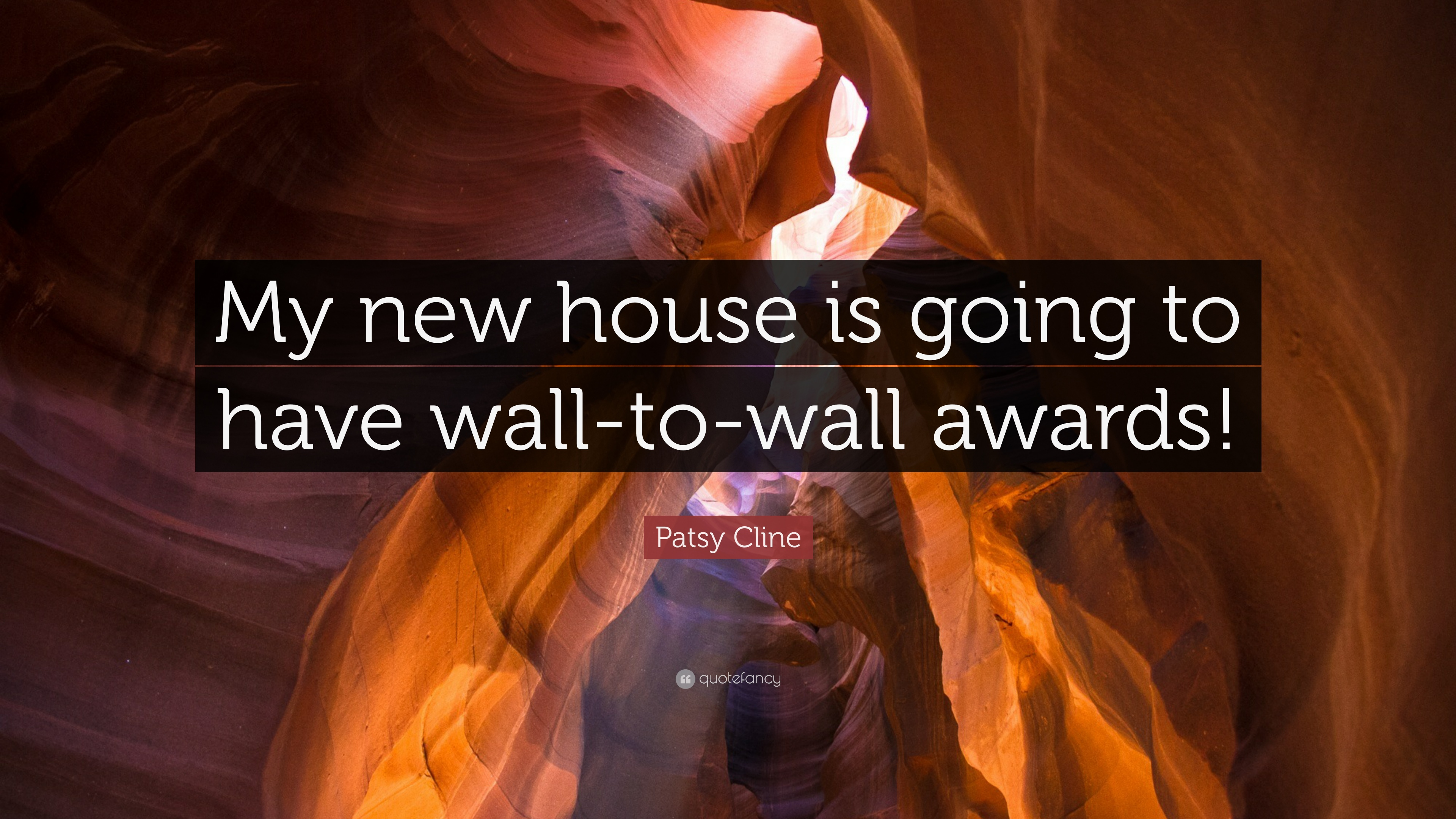 "Patsy Cline Quote: ""My new house is going to have wall"
