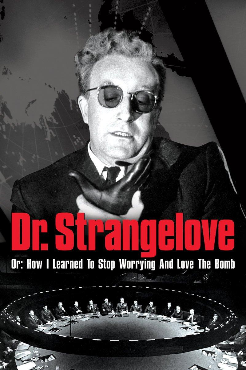 Watch Dr. Strangelove Or: How I Learned To Stop Worrying