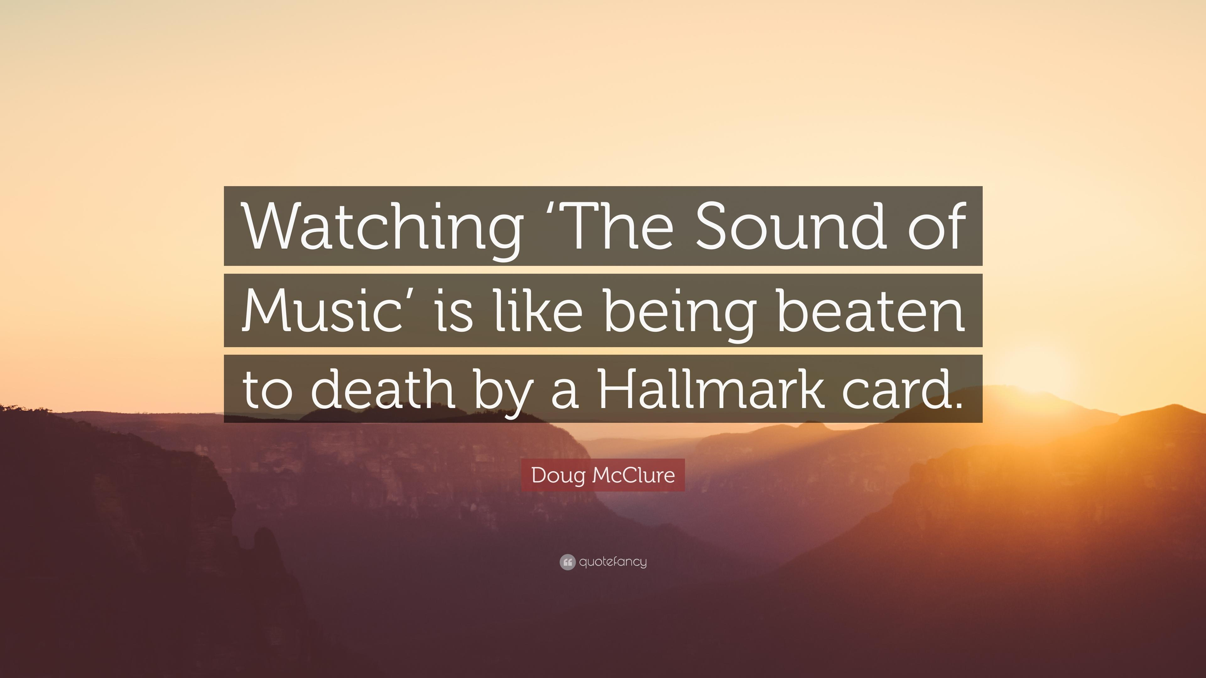 "Doug McClure Quote: ""Watching 'The Sound of Music' is like being"