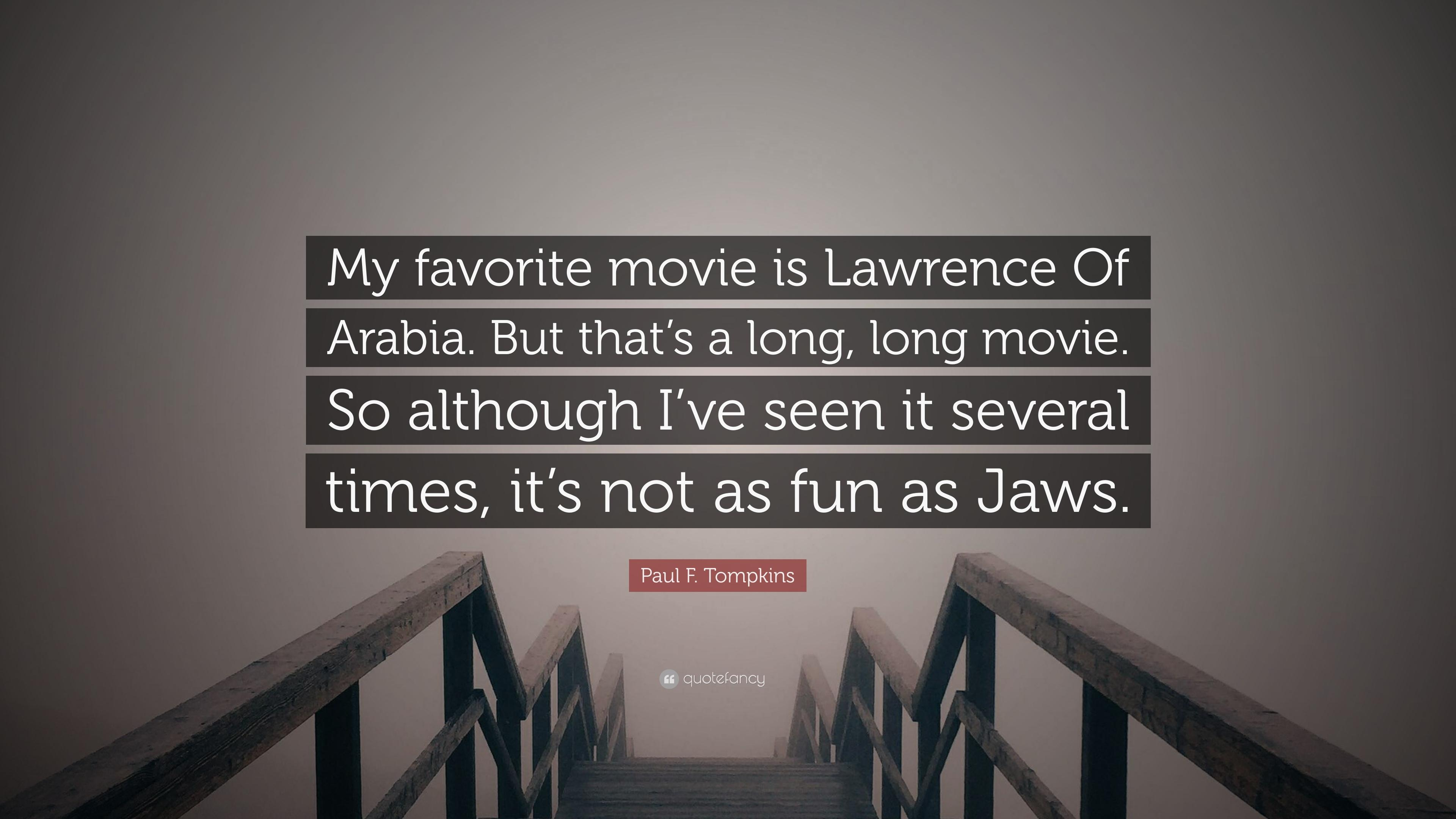 "Paul F. Tompkins Quote: ""My favorite movie is Lawrence Of Arabia ..."
