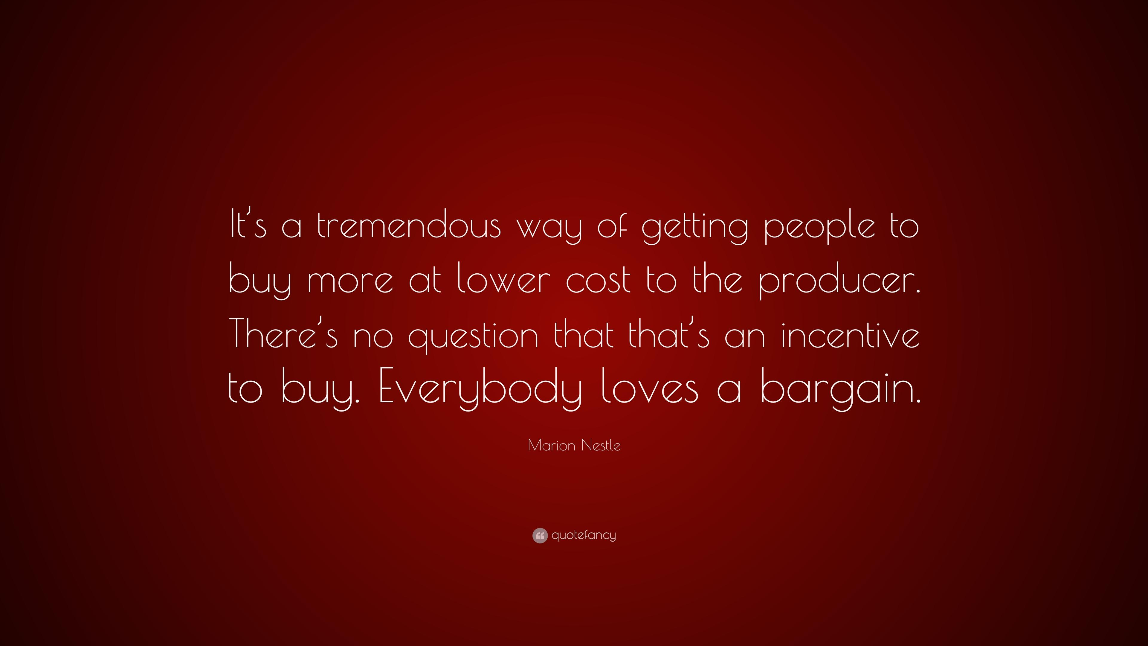 "Marion Nestle Quote: ""It's a tremendous way of getting people to buy"