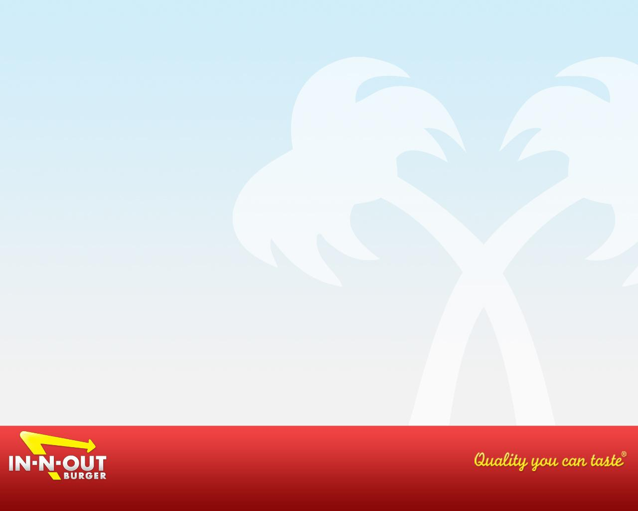 Download Wallpaper - Quality You Can Taste - 1280x1024 - In-N-Out Burger