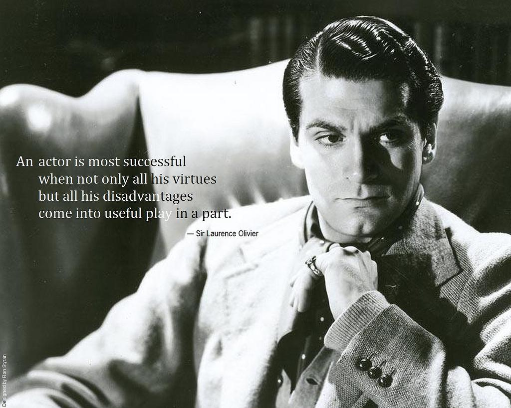 Sir Laurence Olivier: An actor is most successful when no…