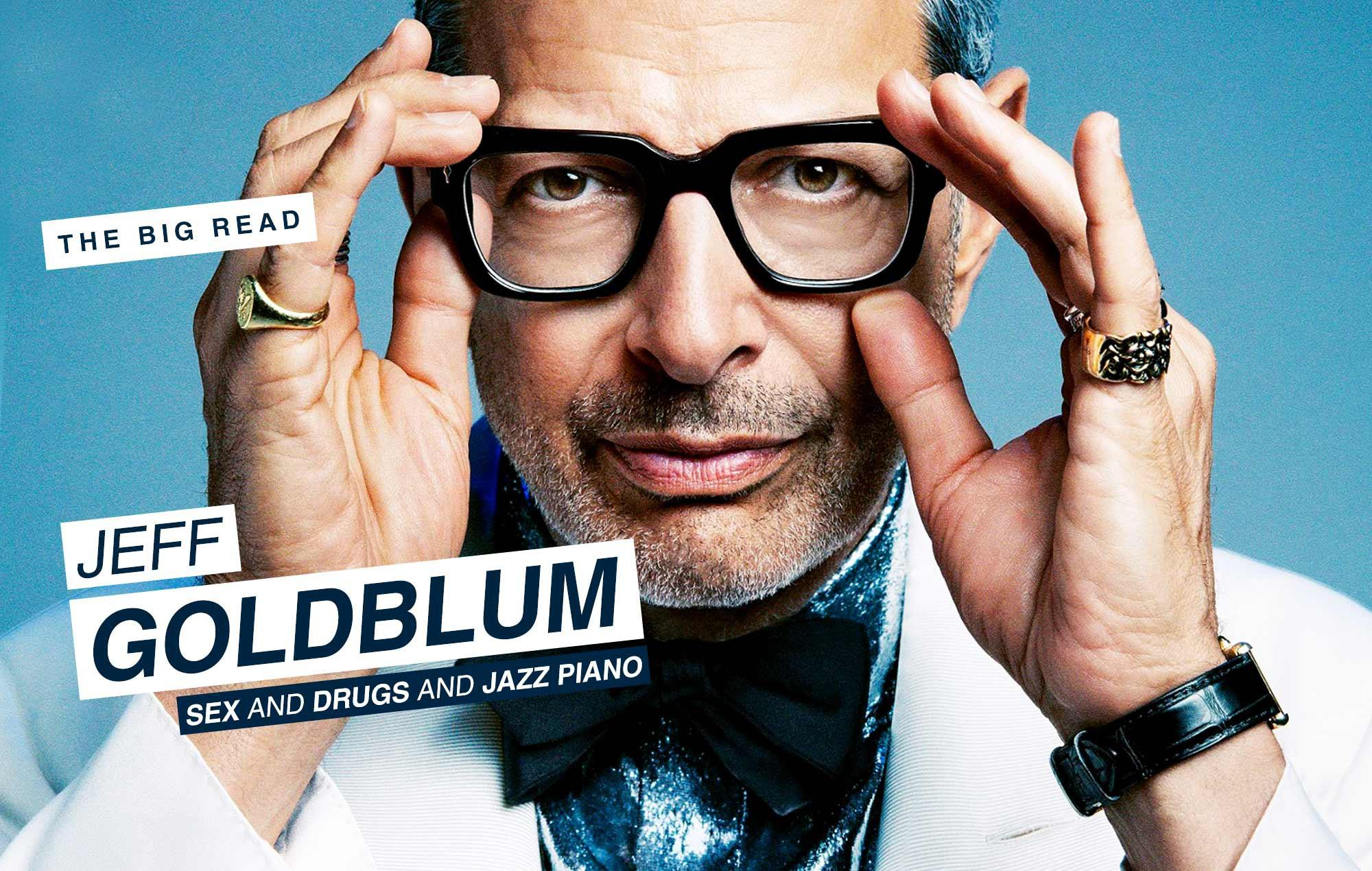 The Big Read – Jeff Goldblum: sex and drugs and jazz piano