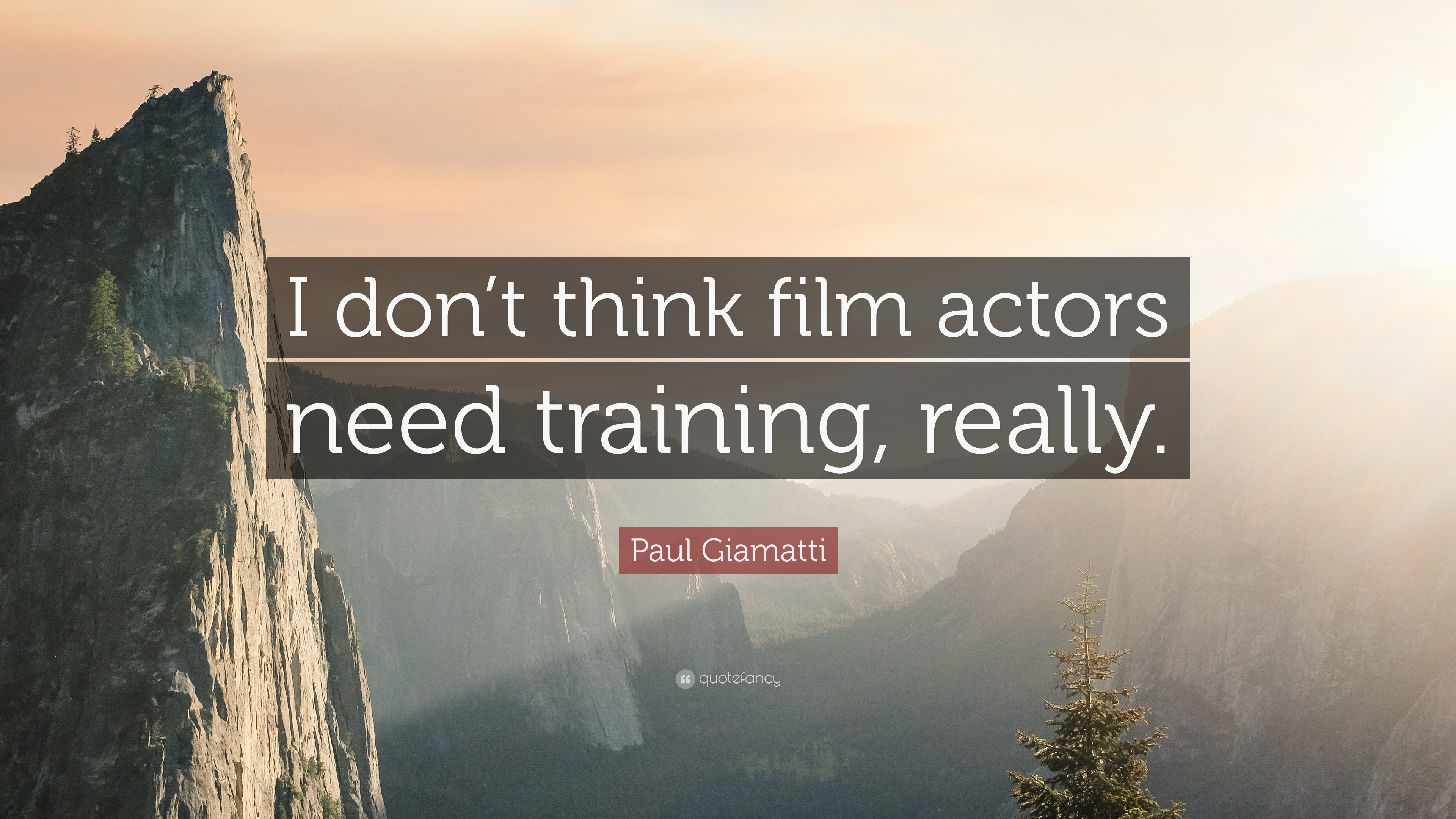 "Paul Giamatti Quote: ""I don't think film actors need training"