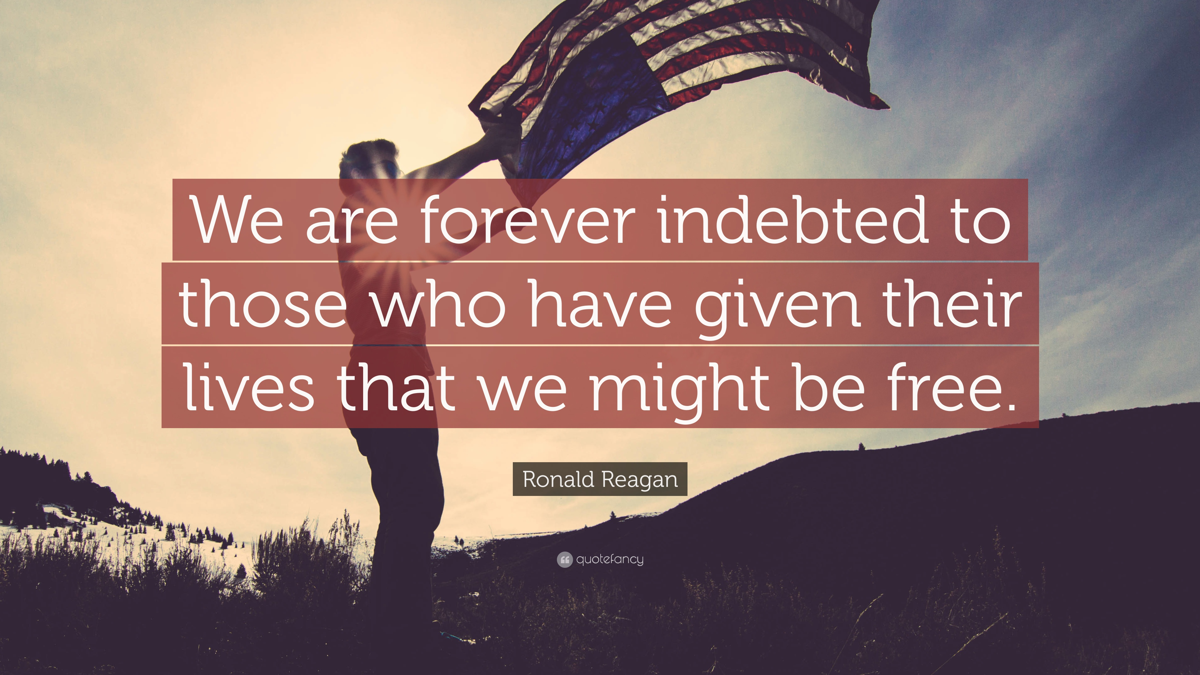 "Ronald Reagan Quote: ""We are forever indebted to those who have"