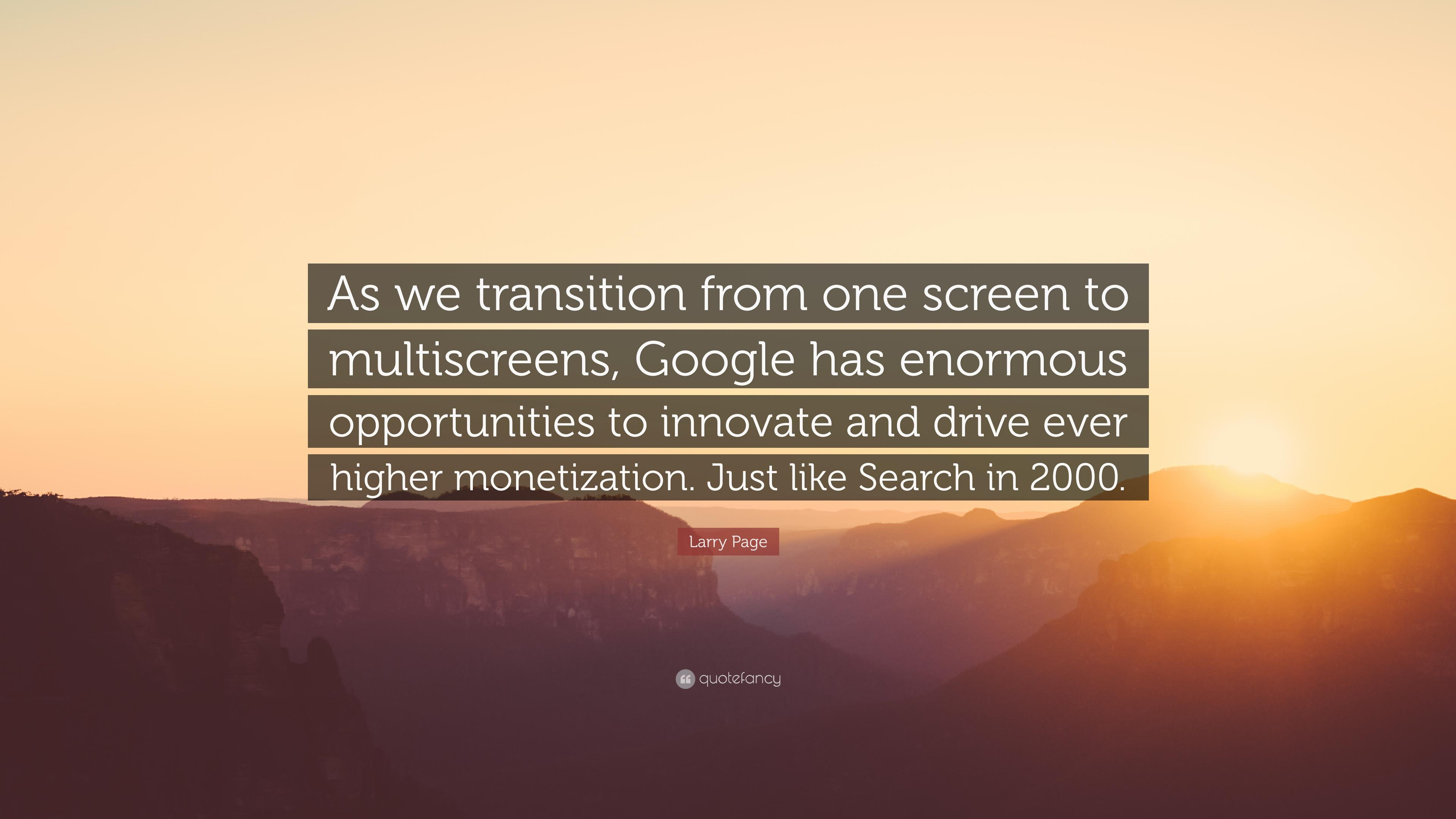 "Larry Page Quote: ""As we transition from one screen to multiscreens ..."