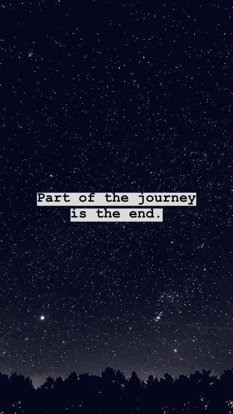 Part of the journey is the end.