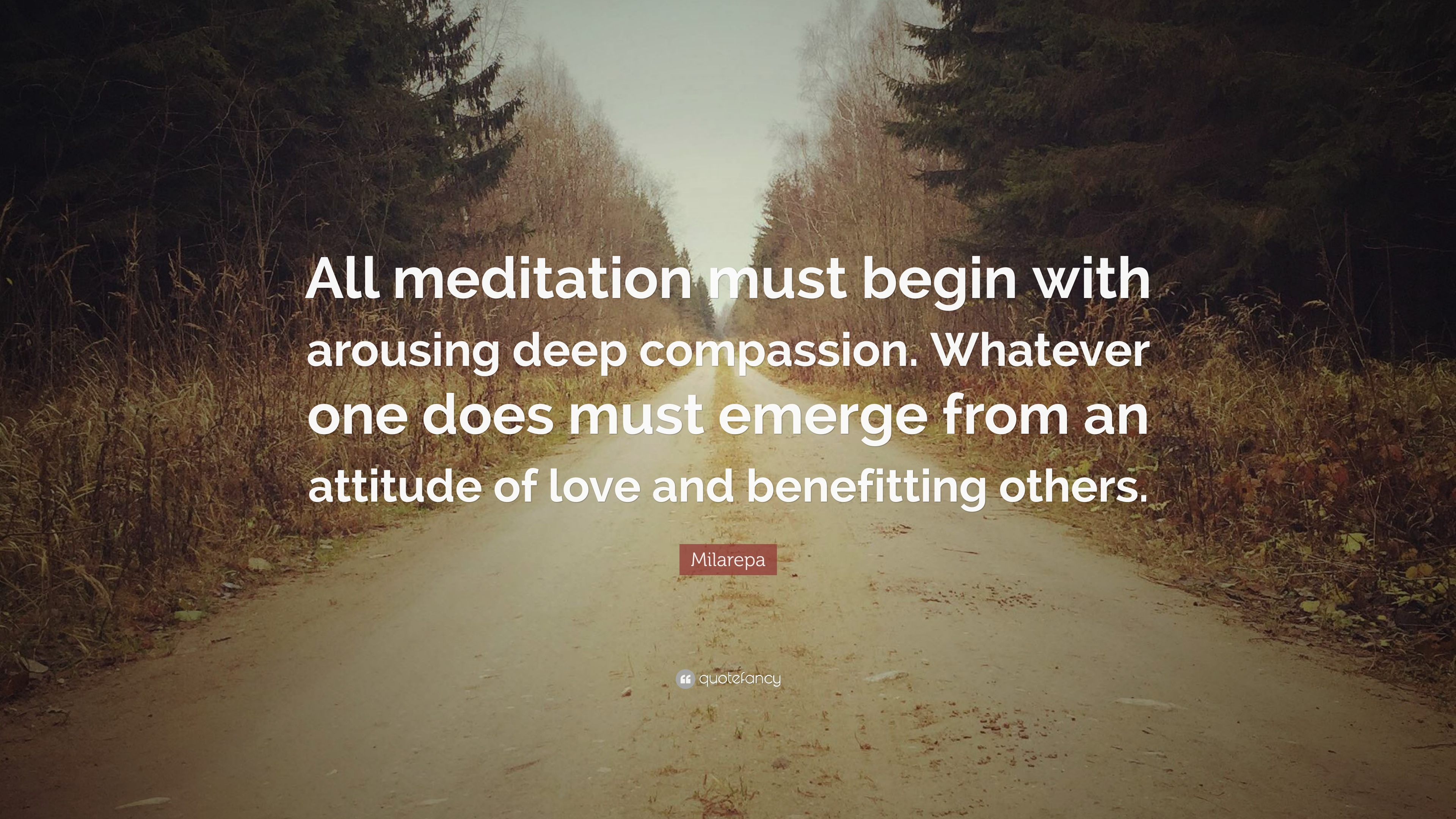 "Milarepa Quote: ""All meditation must begin with arousing deep ..."