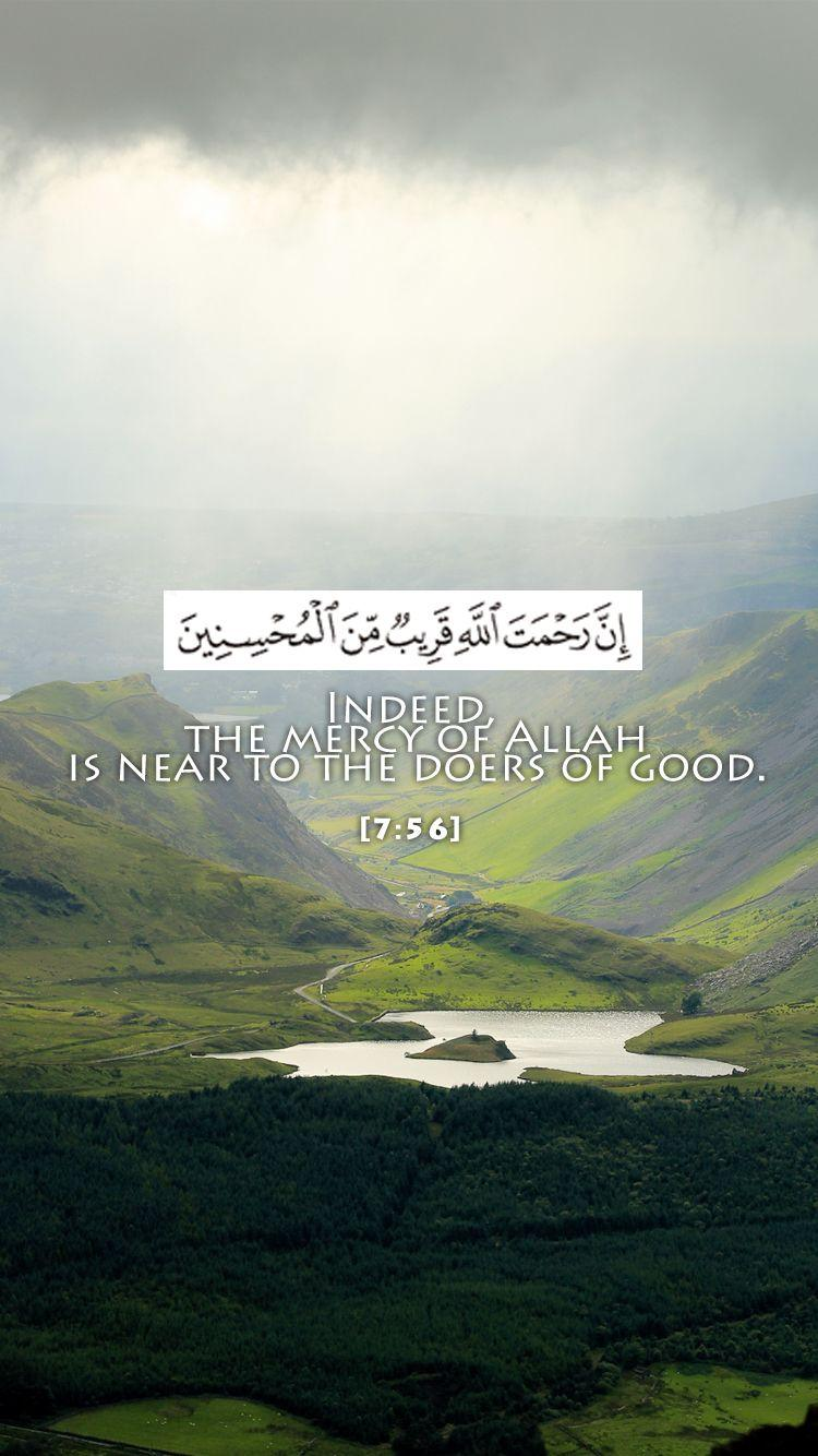 Indeed, the mercy of Allah is near to the doers of good. quran
