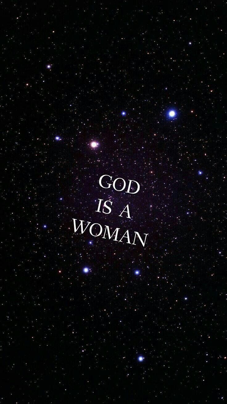 God Is A Woman Wallpapers Wallpaper Cave