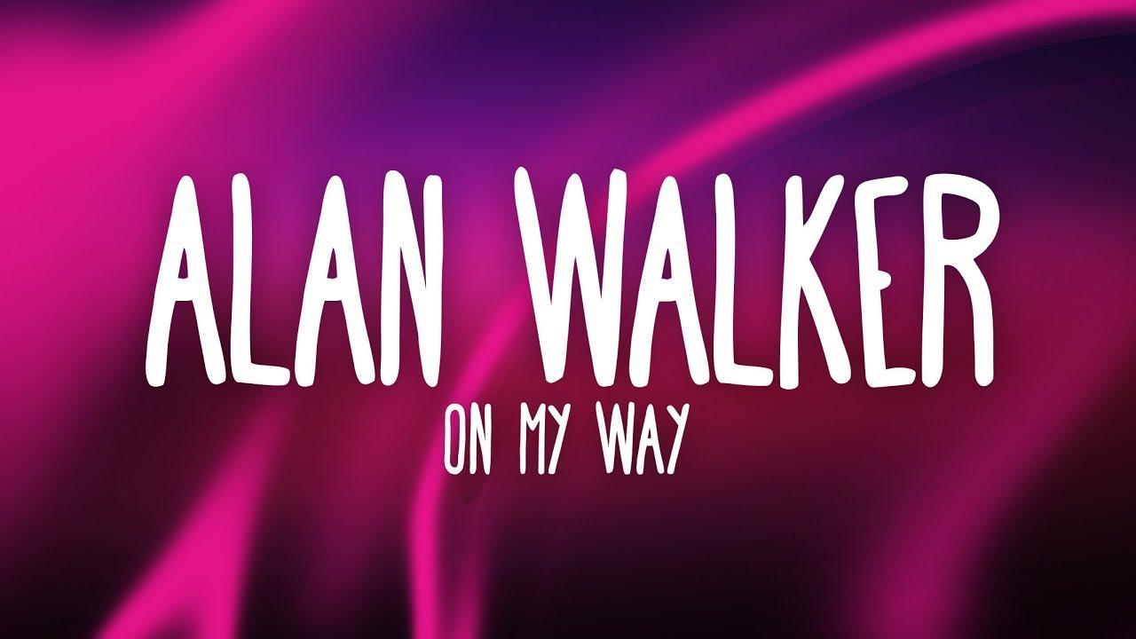 Play on my way by alan walker lyrics