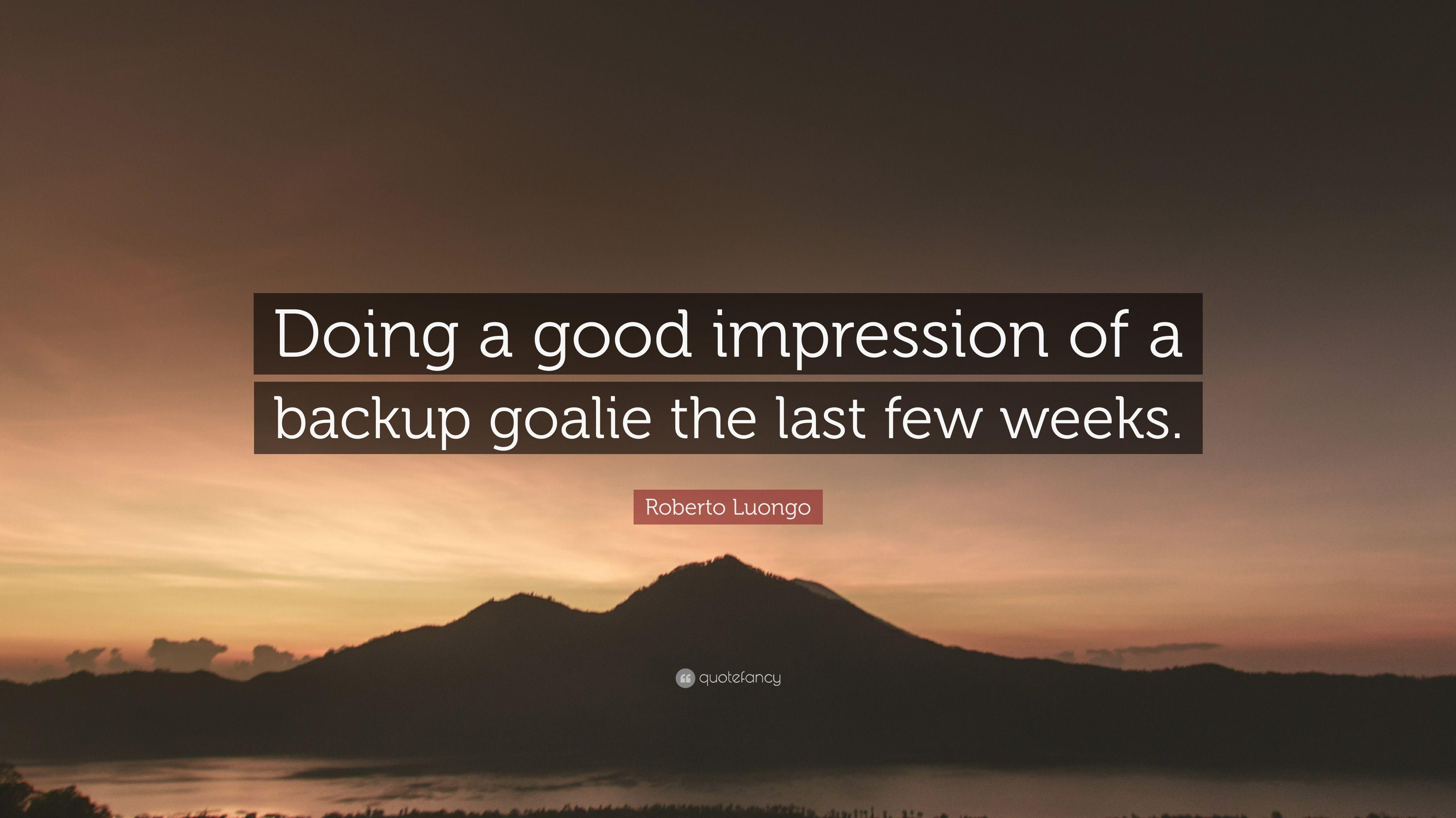 "Roberto Luongo Quote: ""Doing a good impression of a backup goalie"