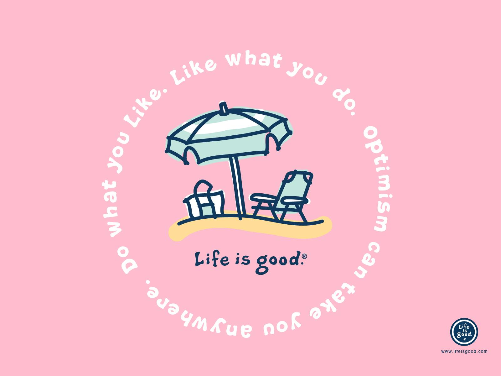 Life Is Good Wallpapers Wallpaper Cave