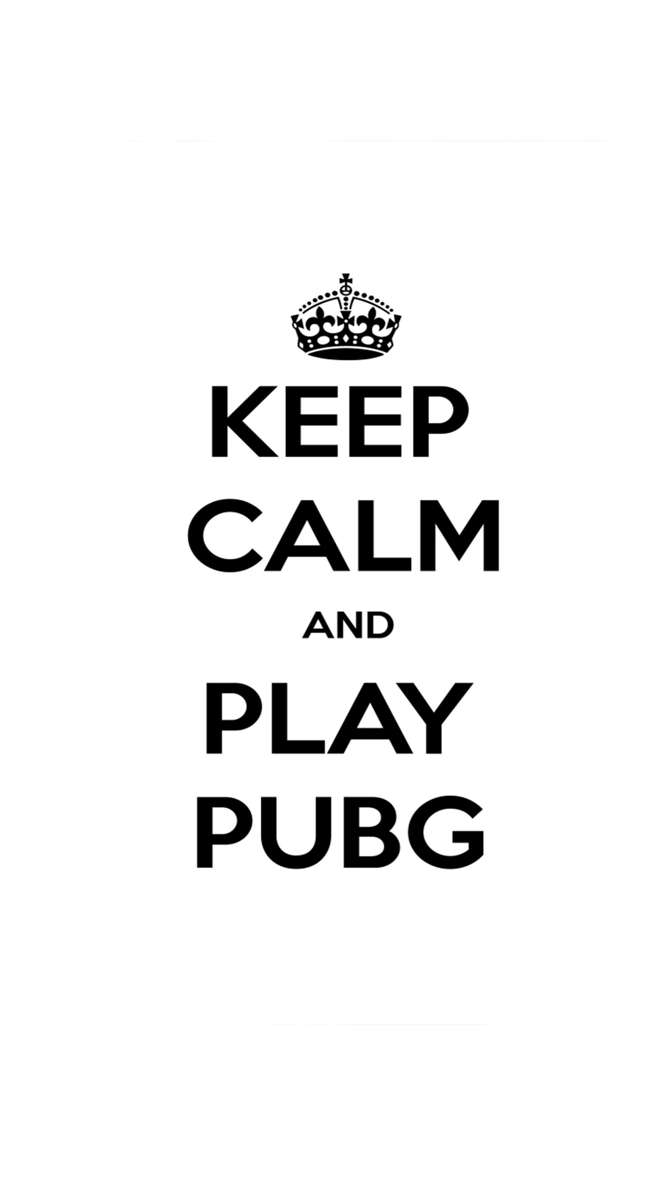 Games Wallpapers for Mobile Beautiful Keep Calm and Play Pubg Mobile